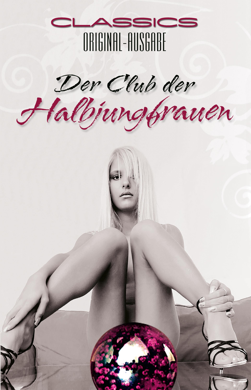 Anonymus Der Club der Halbjungfrauen