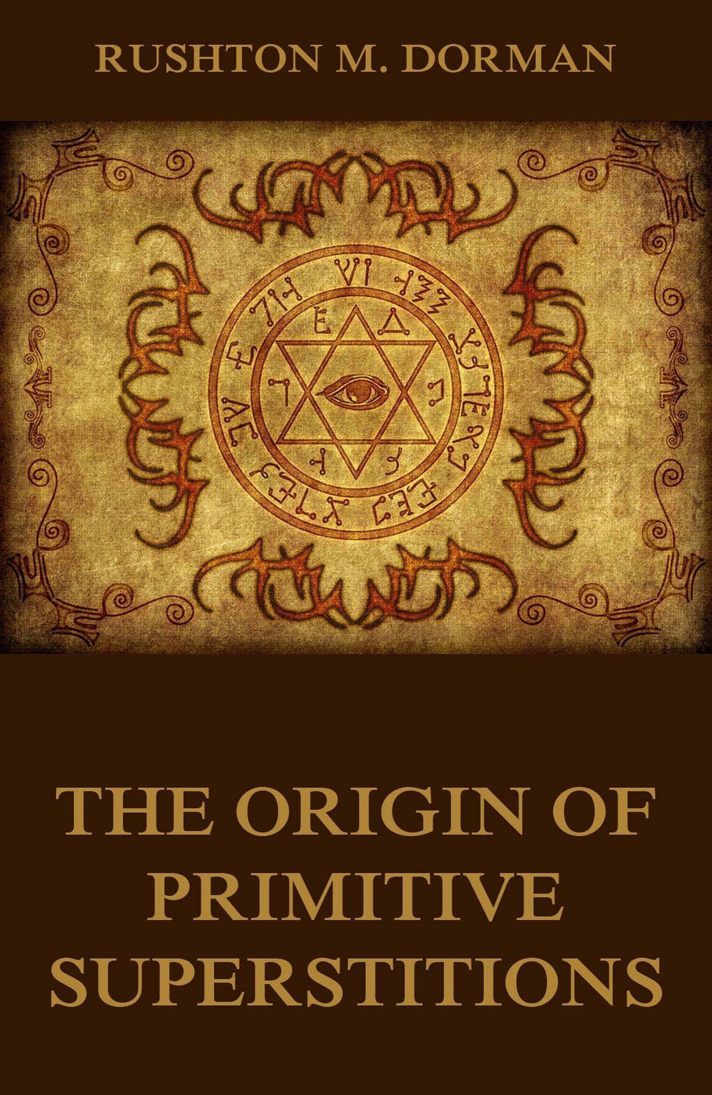 Rushton M. Dorman The Origin Of Primitive Superstitions hill bibliotheca primatologica development of the primitive streak