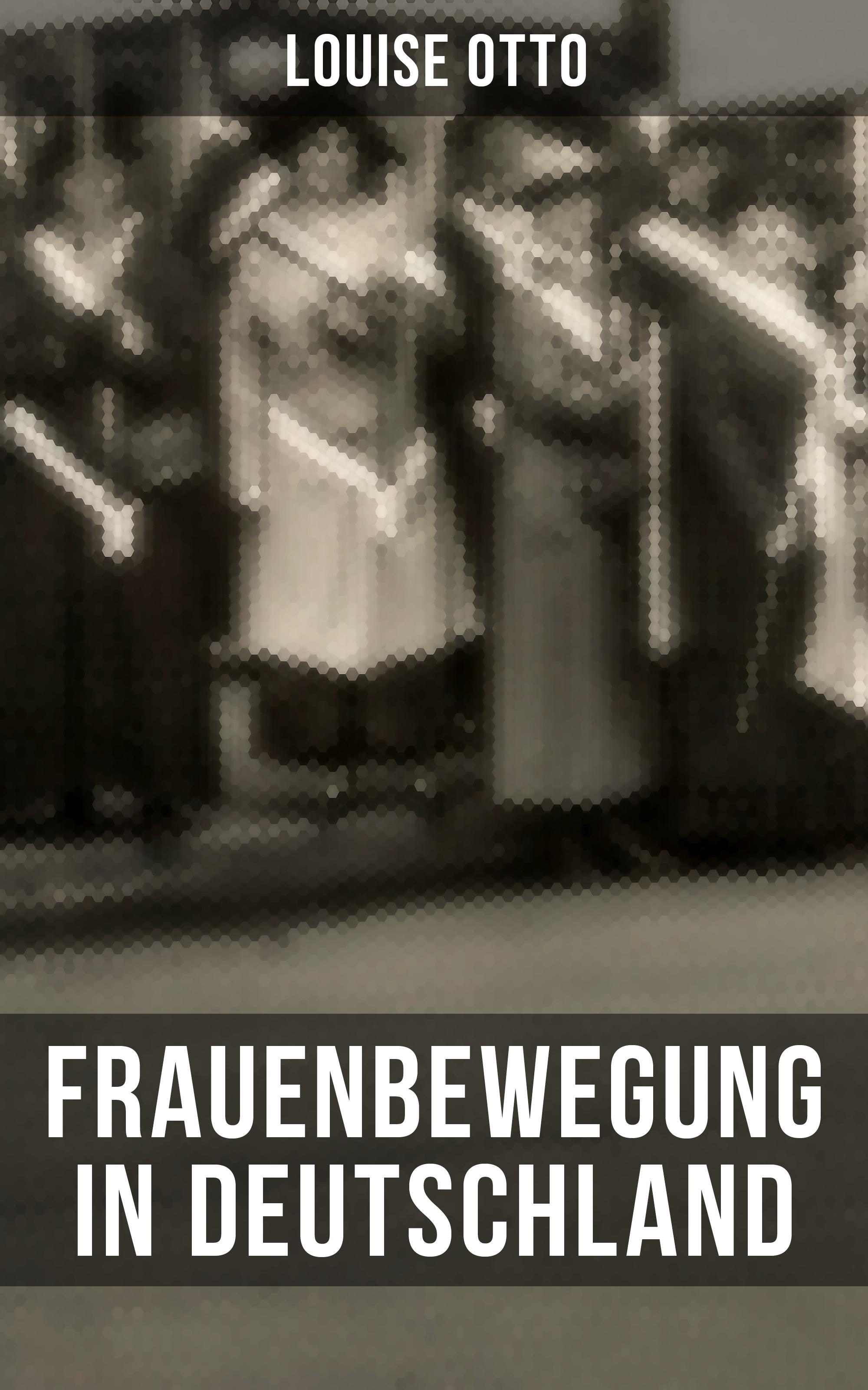 Louise Otto Louise Otto: Frauenbewegung in Deutschland louise otto nürnberg historischer roman