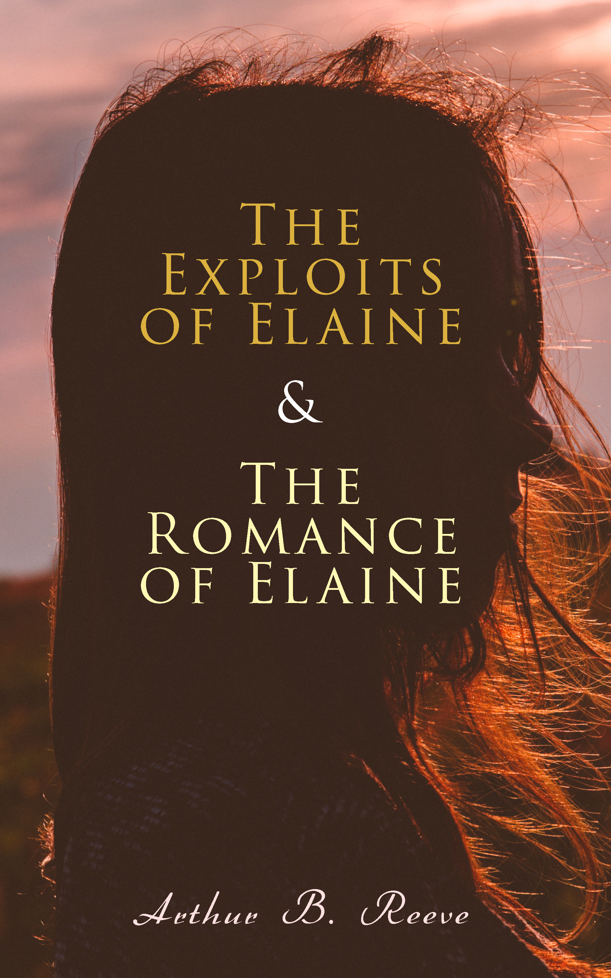 Arthur B. Reeve The Exploits of Elaine & The Romance of Elaine elaine mazlish siblings without rivalry