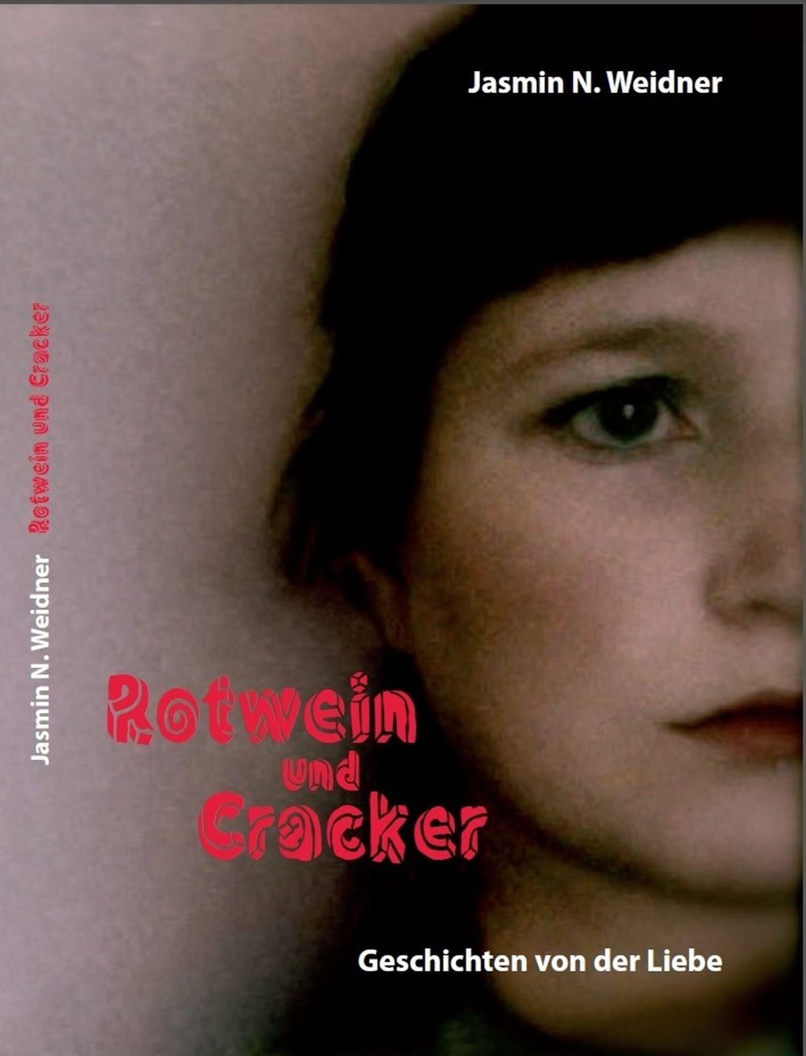 цена Jasmin N. Weidner Rotwein und Cracker - Geschichten von der Liebe онлайн в 2017 году