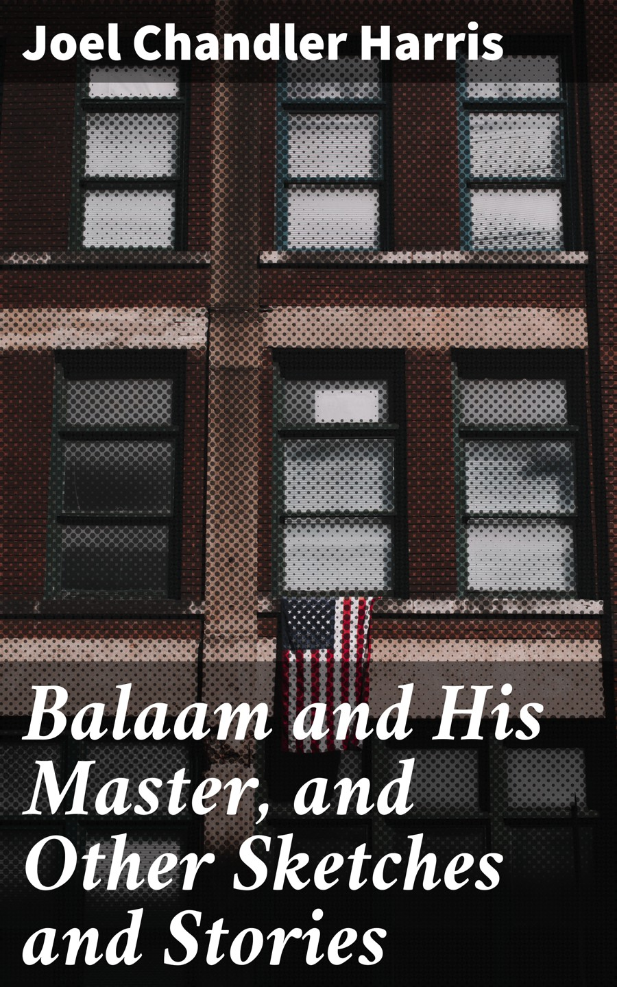 Joel Chandler Harris Balaam and His Master, and Other Sketches and Stories apricot jam and other stories