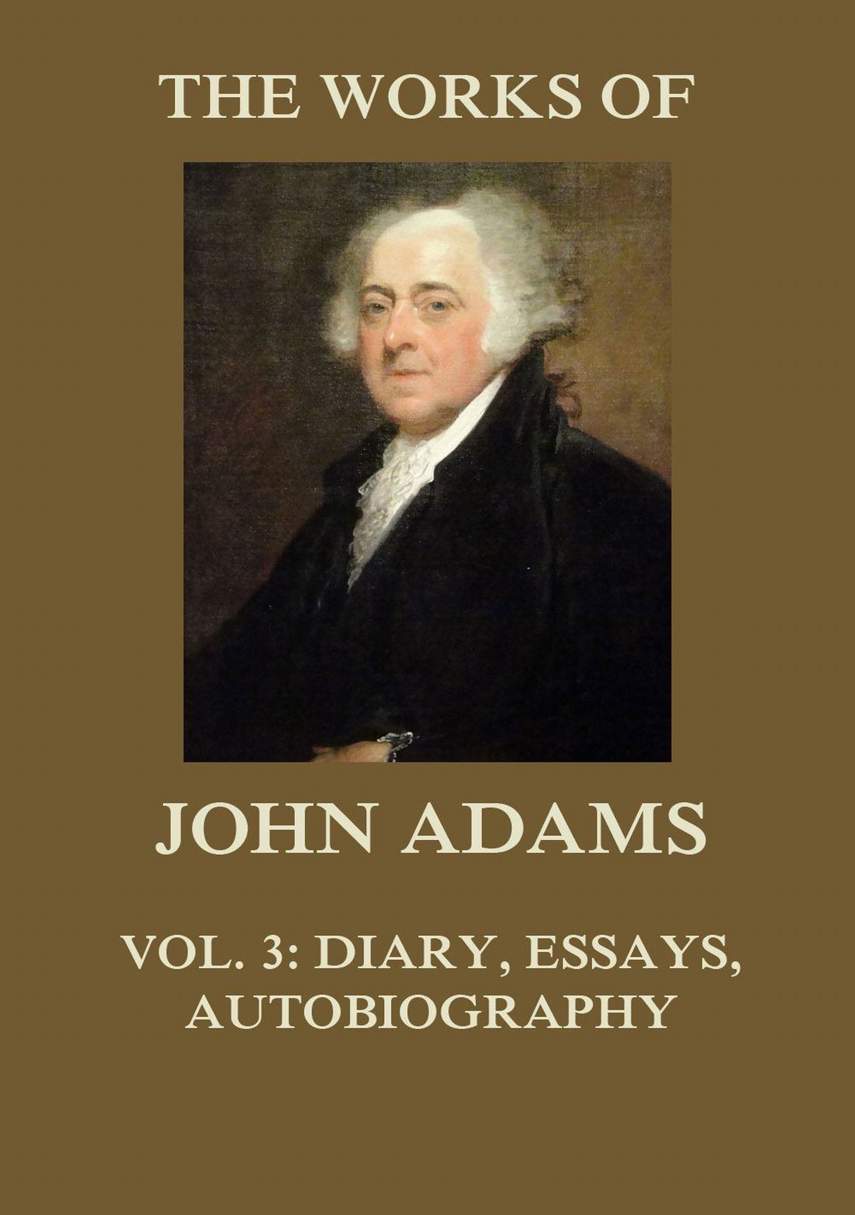 Adams John The Works of John Adams Vol. 3 adams patrick kick off the story of football