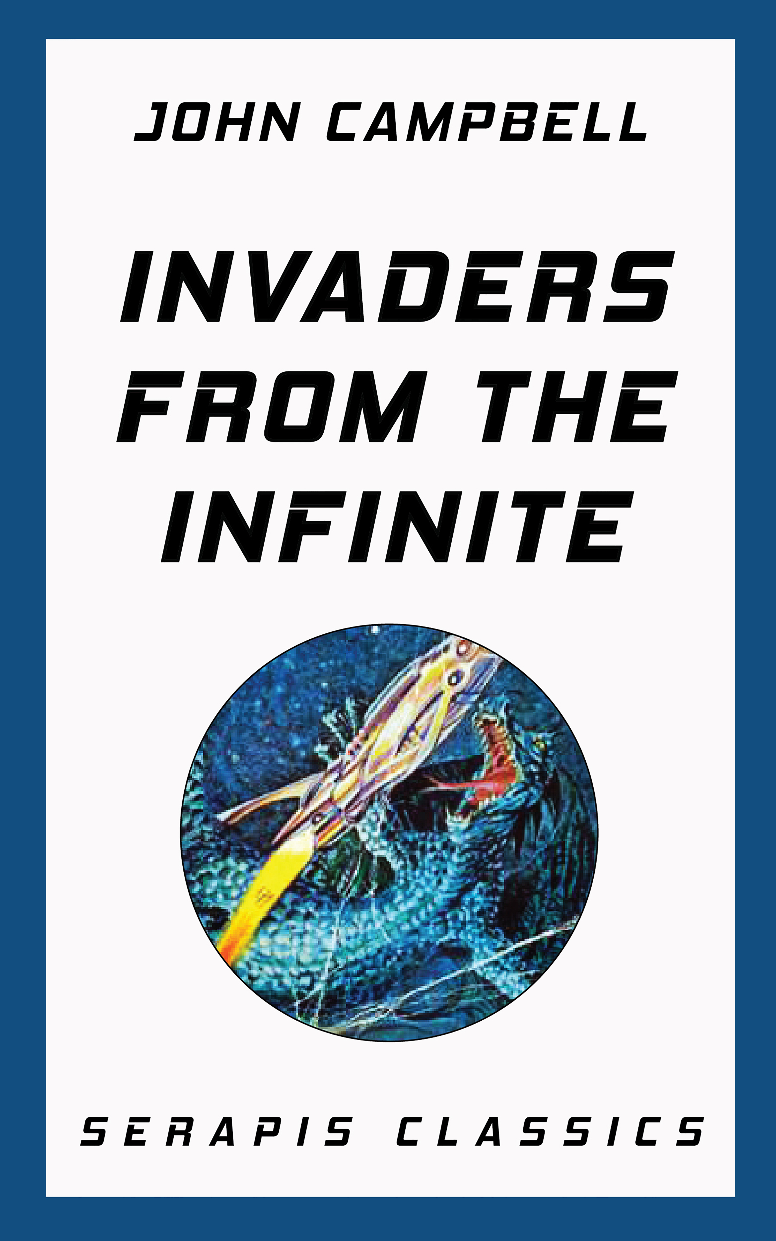 John Campbell Invaders from the Infinite (Serapis Classics) john campbell the black star passes