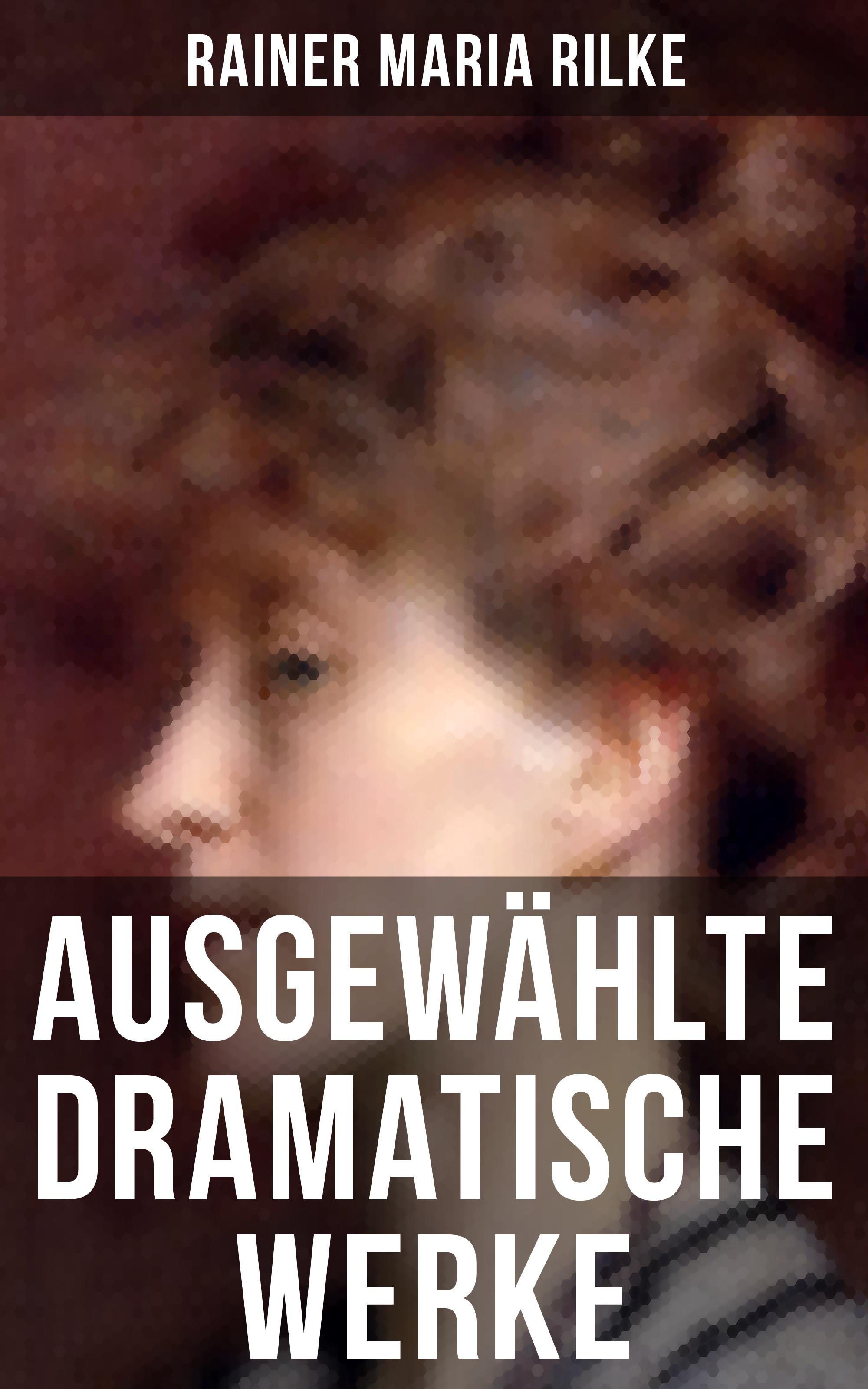 лучшая цена Rainer Maria Rilke Ausgewählte dramatische Werke von Rainer Maria Rilke
