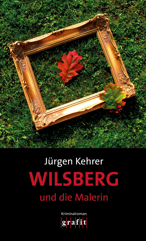 Jurgen Kehrer Wilsberg und die Malerin jurgen kraft die erforderliche grundausrustung landlicher raume