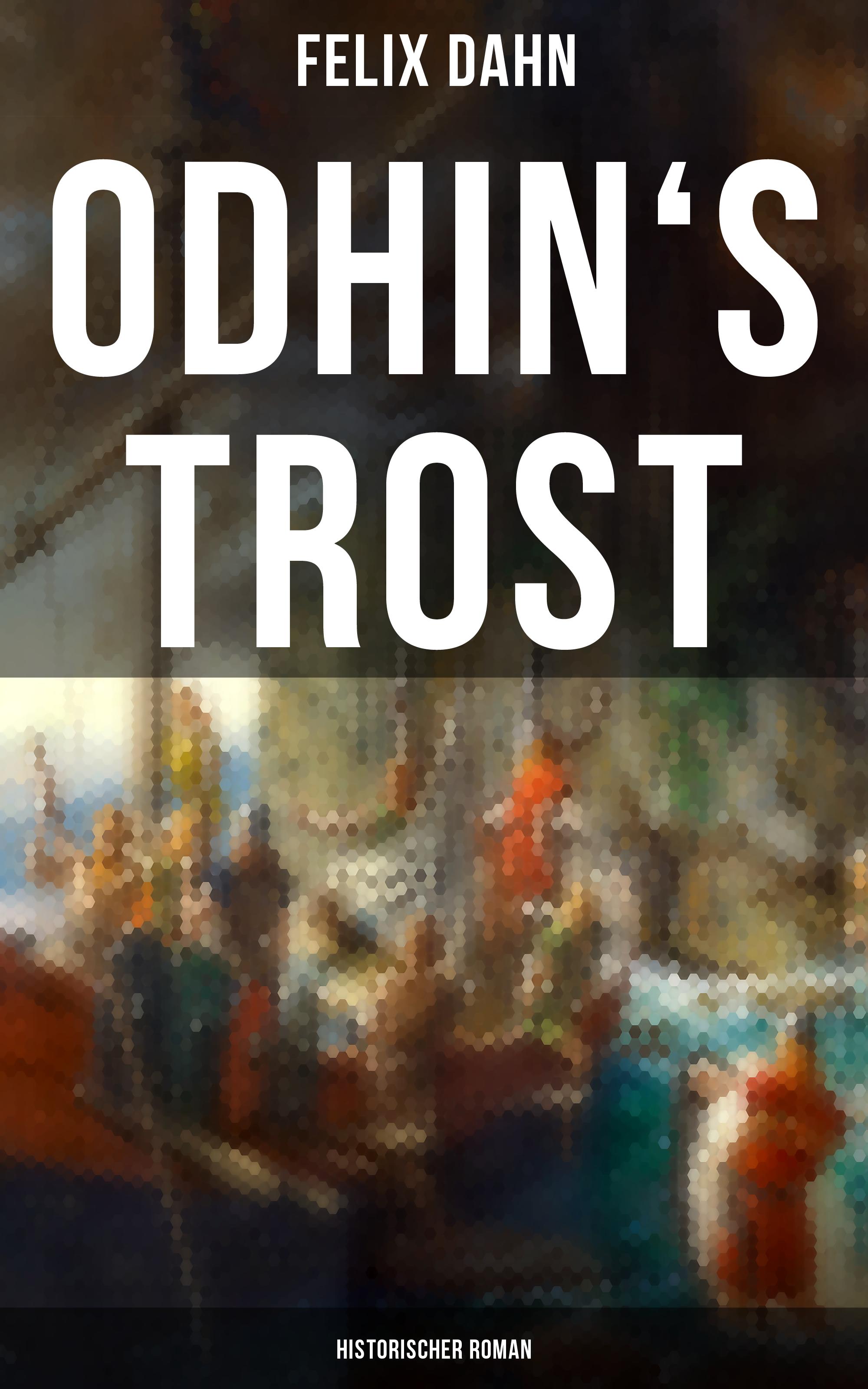 Felix Dahn Odhin's Trost: Historischer Roman edit trost adolph menzel
