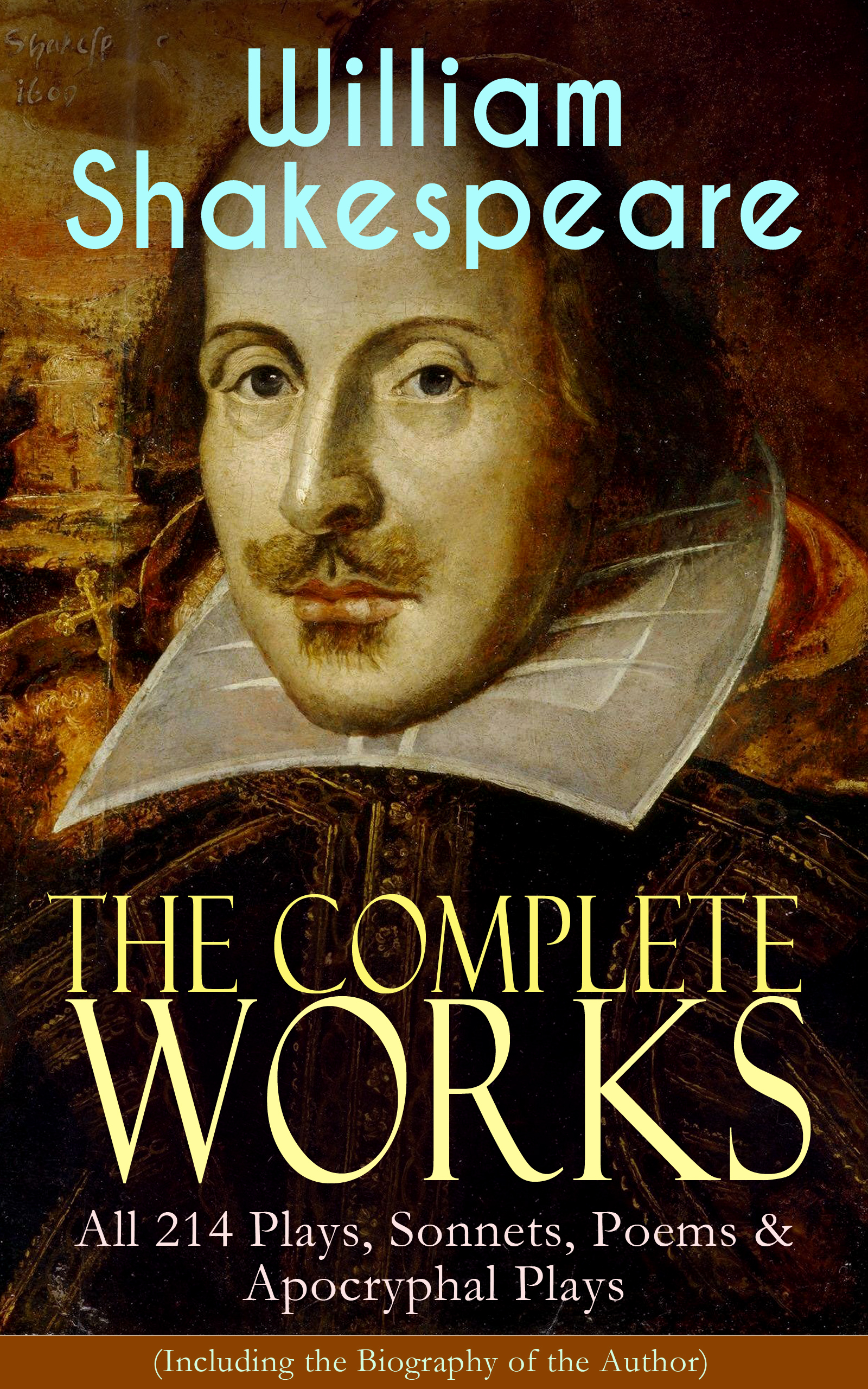 the complete works of william shakespeare all 214 plays sonnets poems apocryphal plays including the biography of the author