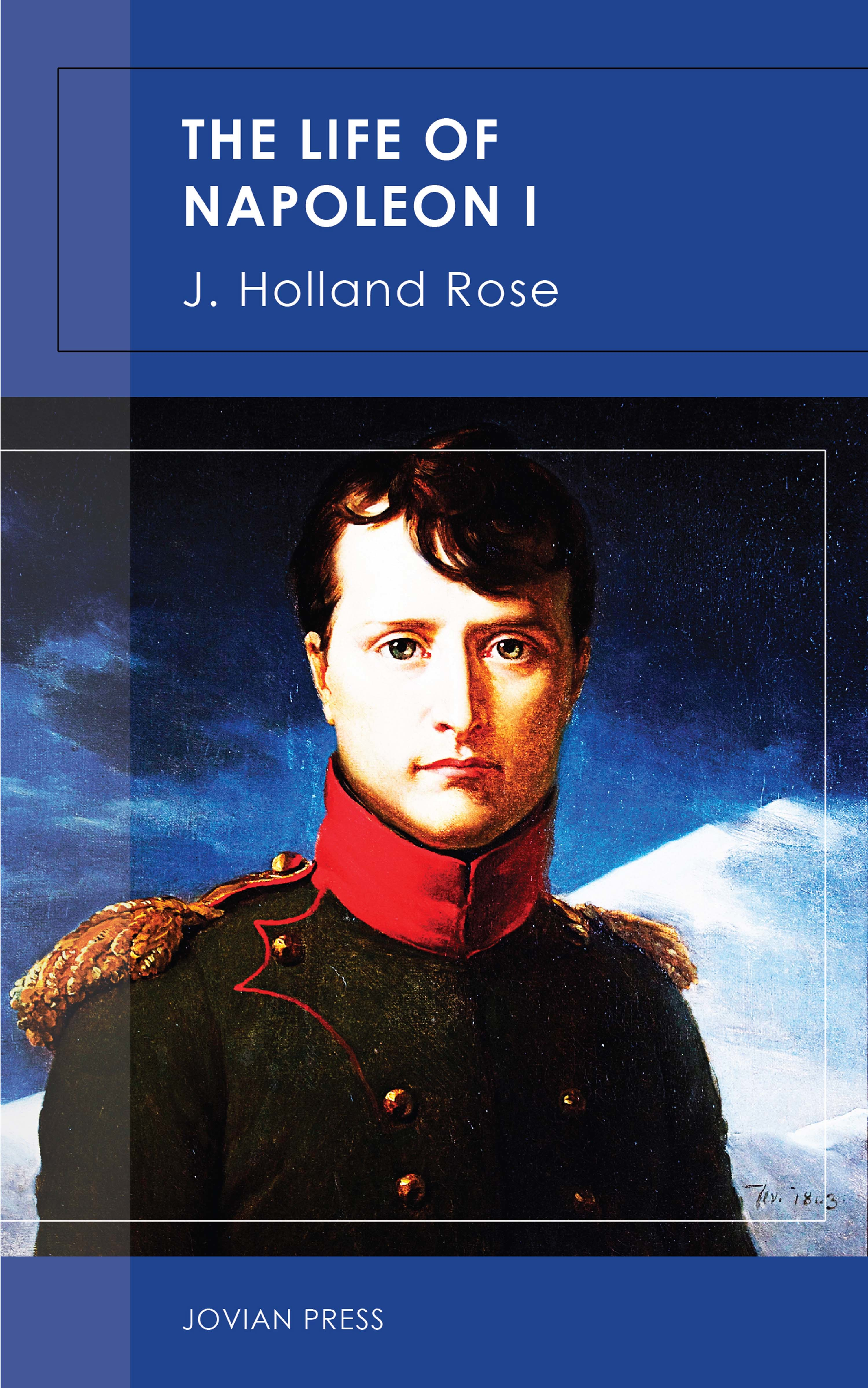J. Holland Rose The Life of Napoleon I пьер лорен эймар j c bach the well tempered clavier i 2 cd