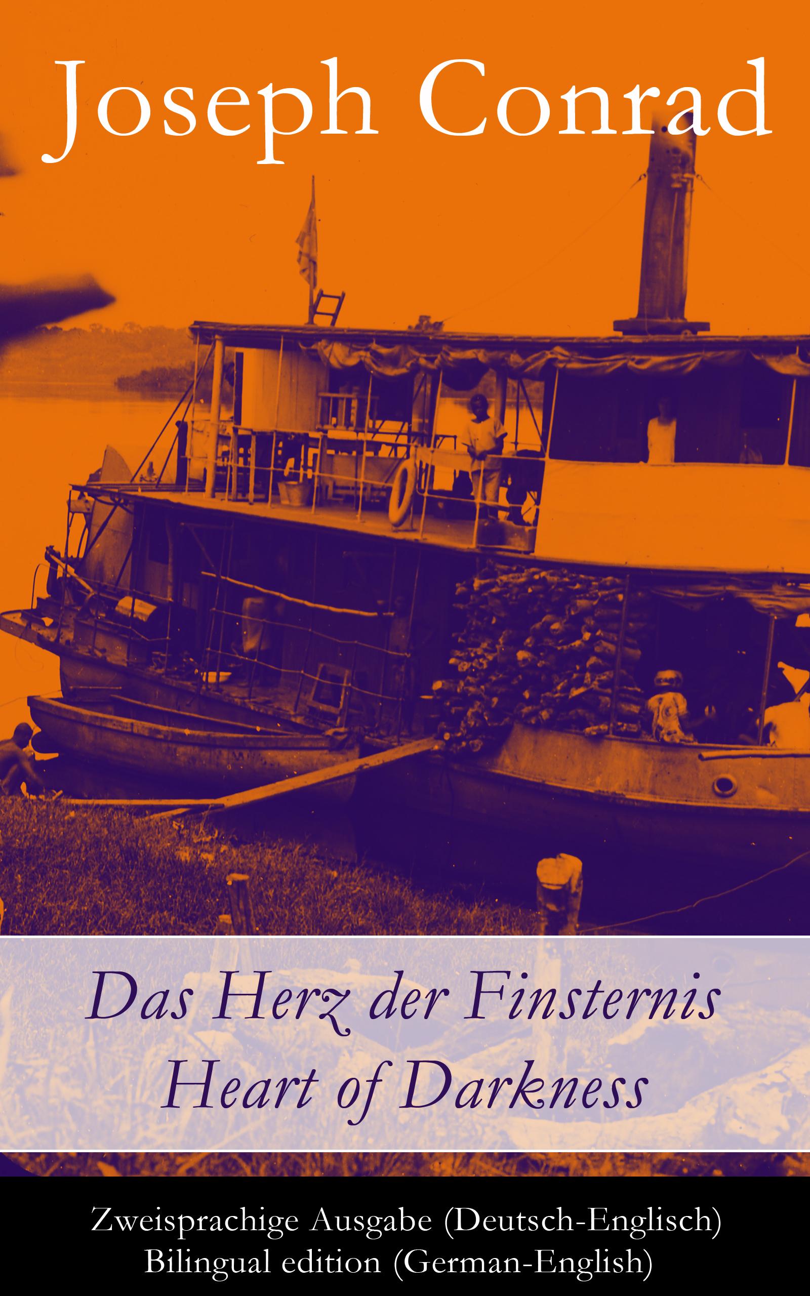 Joseph Conrad Das Herz der Finsternis / Heart of Darkness - Zweisprachige Ausgabe (Deutsch-Englisch) / Bilingual edition (German-English) friedrich brockhaus das legitimitatsprincip german edition