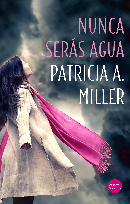 Patricia A. Miller Nunca serás agua поль бурже a agua profunda