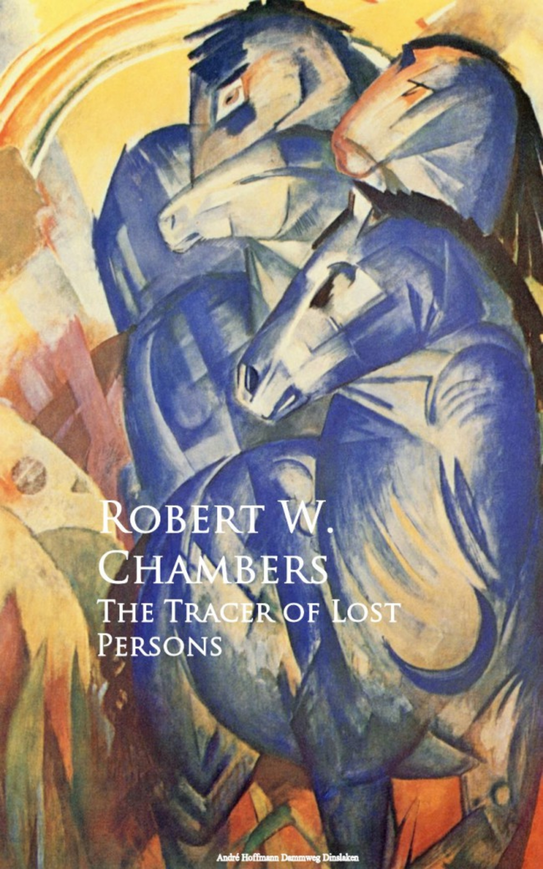 Robert W. Chambers The Tracer of Lost Persons robert w chambers the hidden children