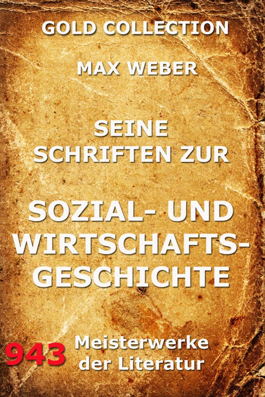 Max Weber Seine Schriften zur Sozial- und Wirtschaftsgeschichte