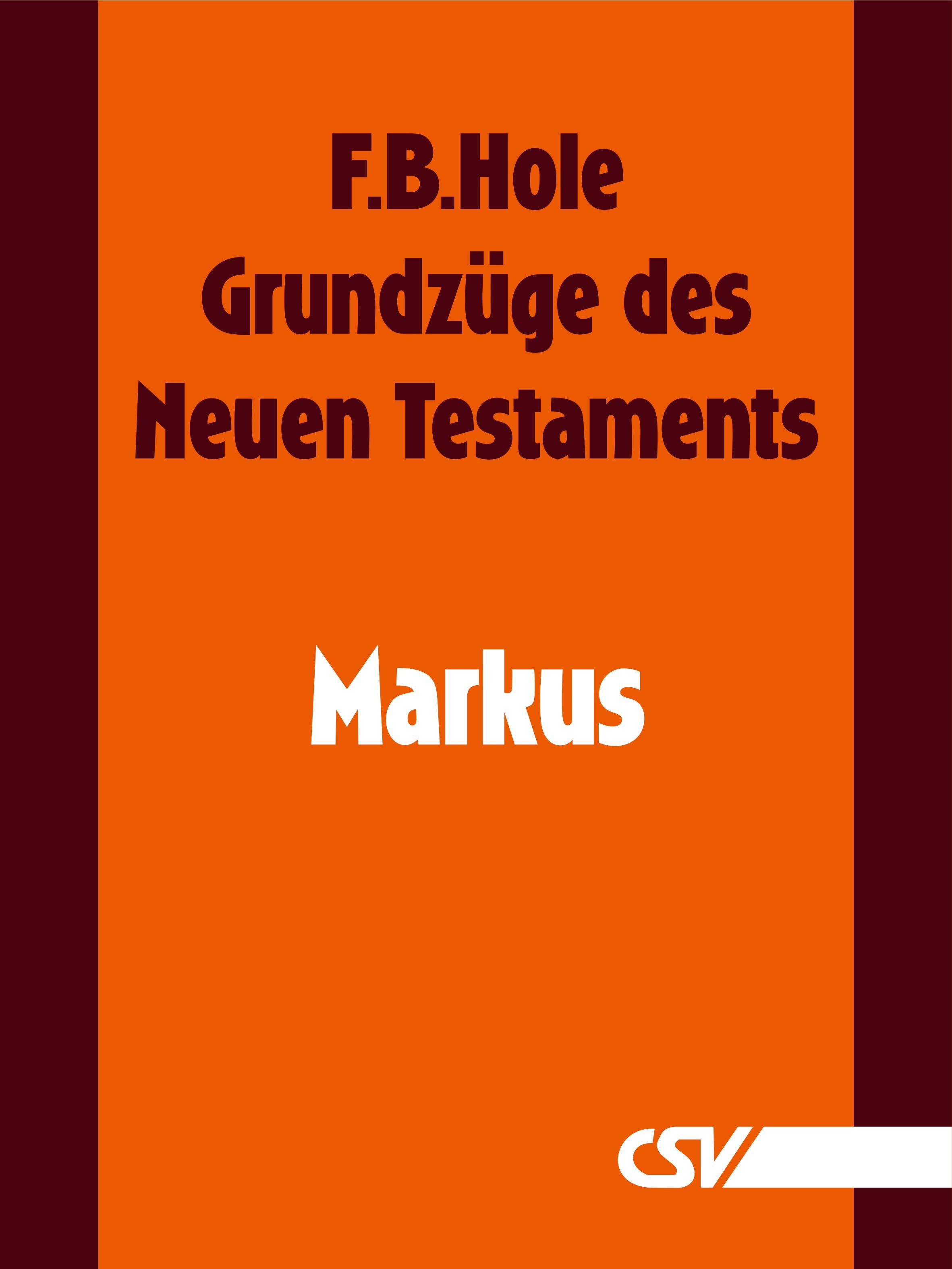 F. B. Hole Grundzüge des Neuen Testaments - Markus f b hole grundzüge des neuen testaments 2 korinther