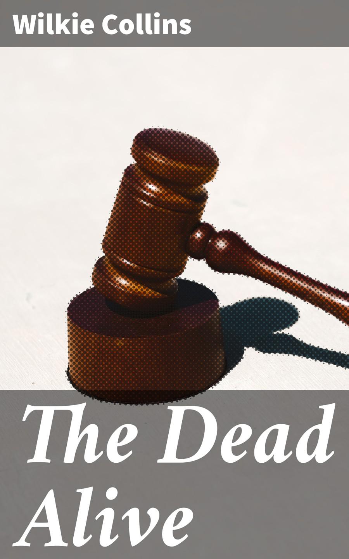 Wilkie Collins Collins The Dead Alive collins cobuild key words for the toefl test