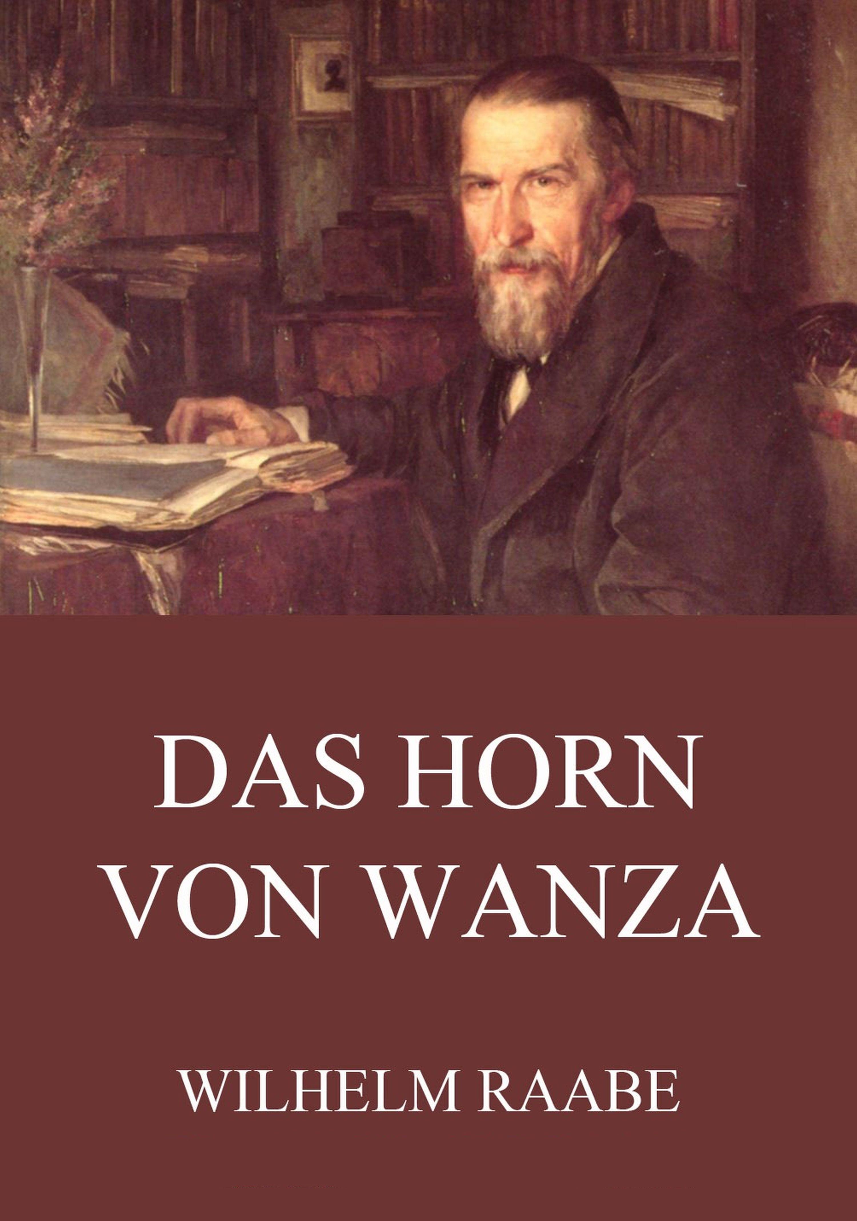 цены Wilhelm Raabe Das Horn von Wanza