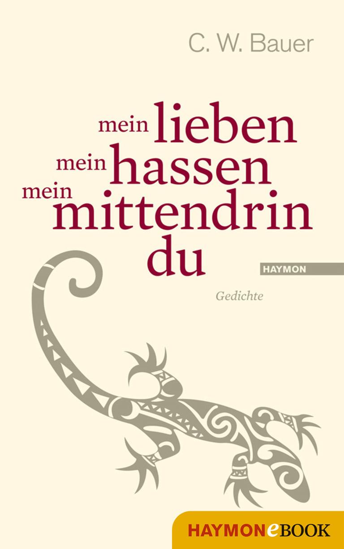 Christoph W. Bauer mein lieben mein hassen mein mittendrin du белль генрих mein trauriges gesicht моё печальное лицо рассказы