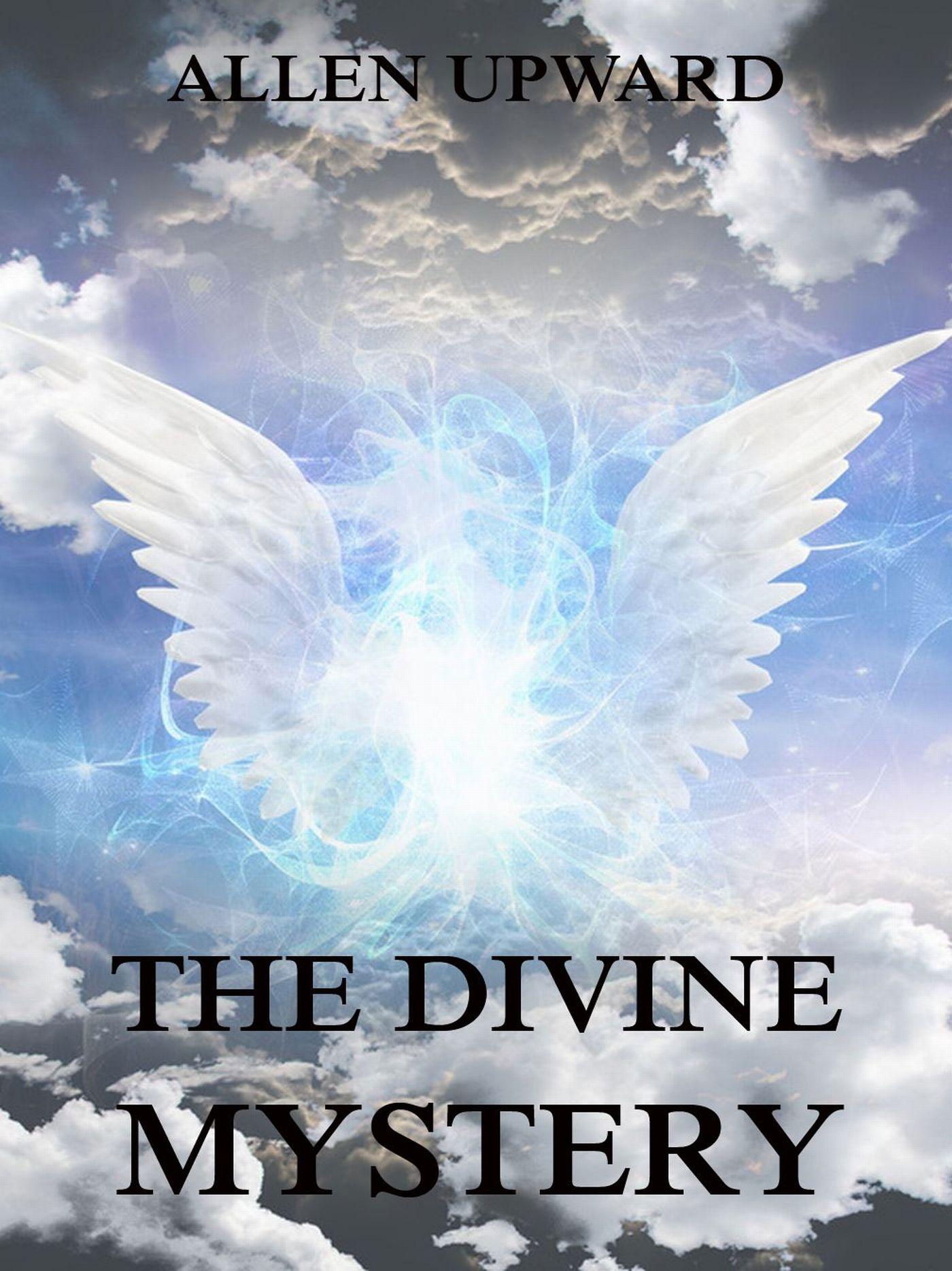 лучшая цена Allen Upward The Divine Mystery