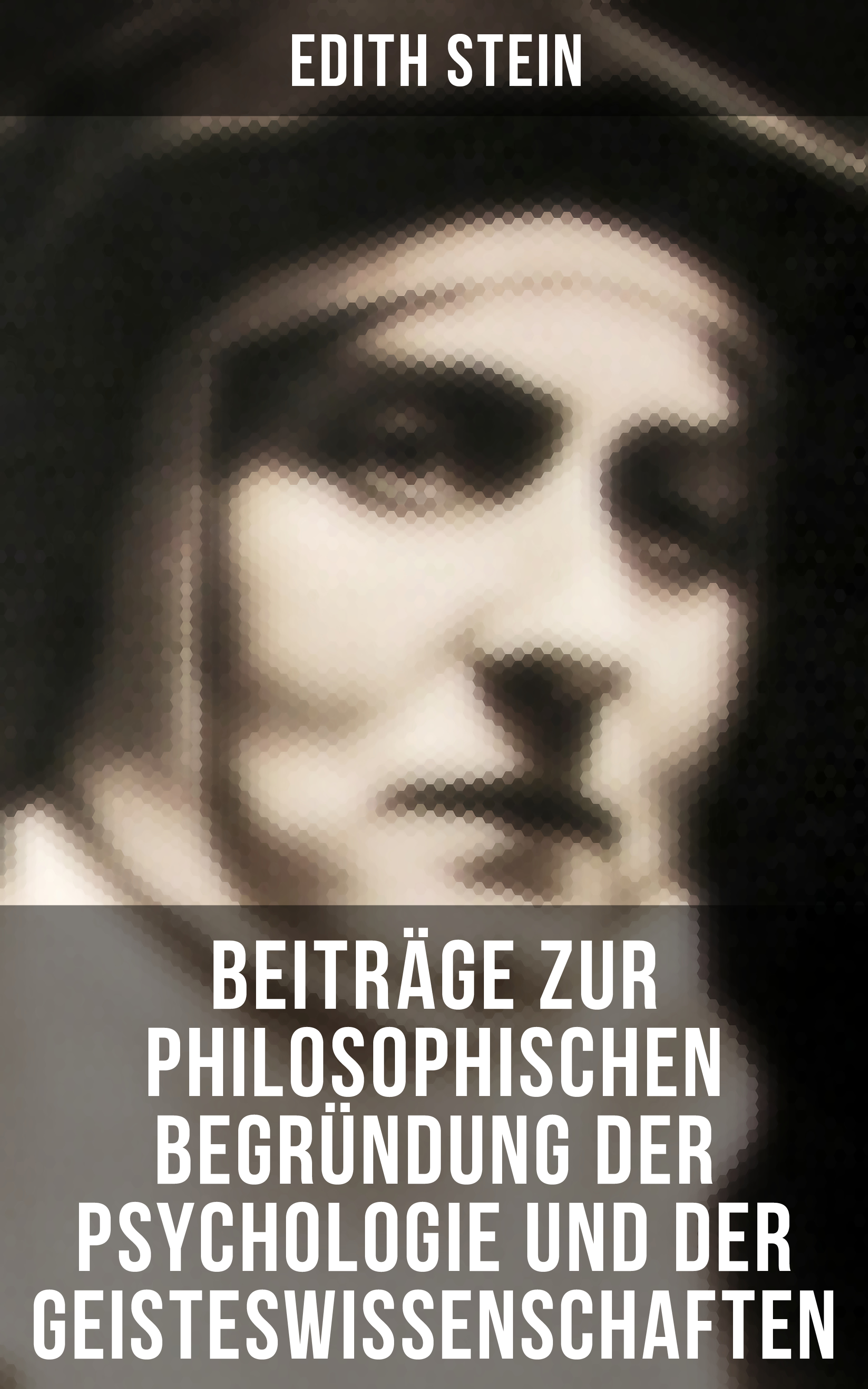Edith Stein Edith Stein: Beiträge zur philosophischen Begründung der Psychologie und der Geisteswissenschaften highsmith p edith s diary isbn 9780349004556