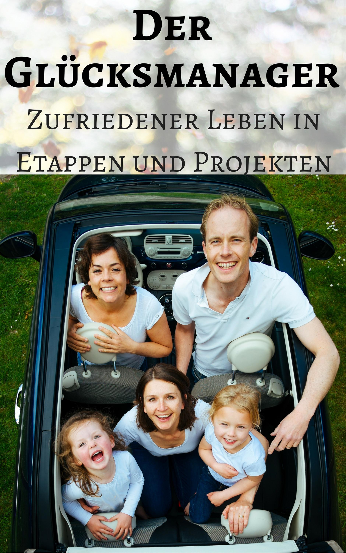 цена Steve Grilleks Der Glücksmanager - Zufriedener leben in Etappen und Projekten онлайн в 2017 году