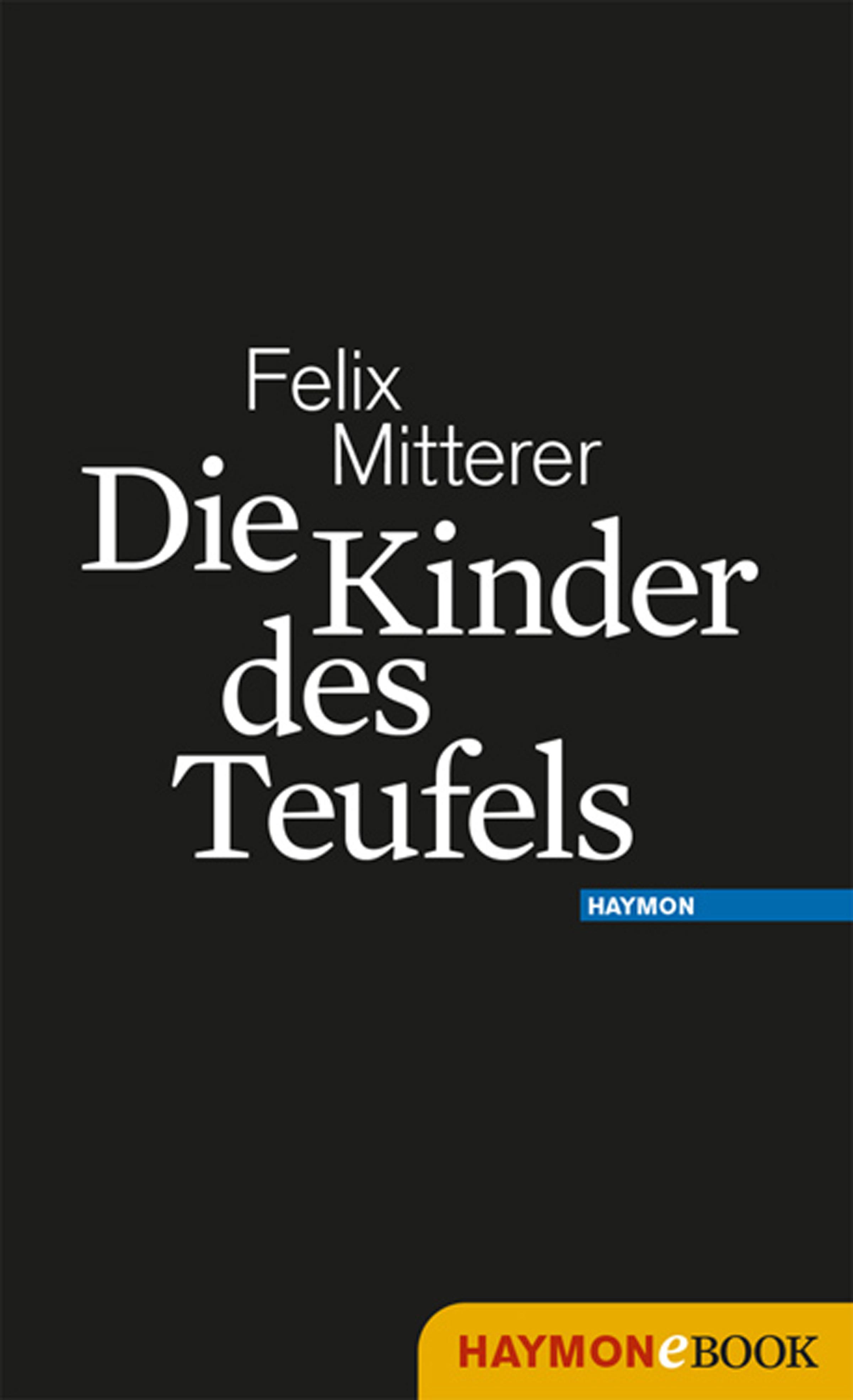 Felix Mitterer Die Kinder des Teufels felix mitterer alle für die mafia