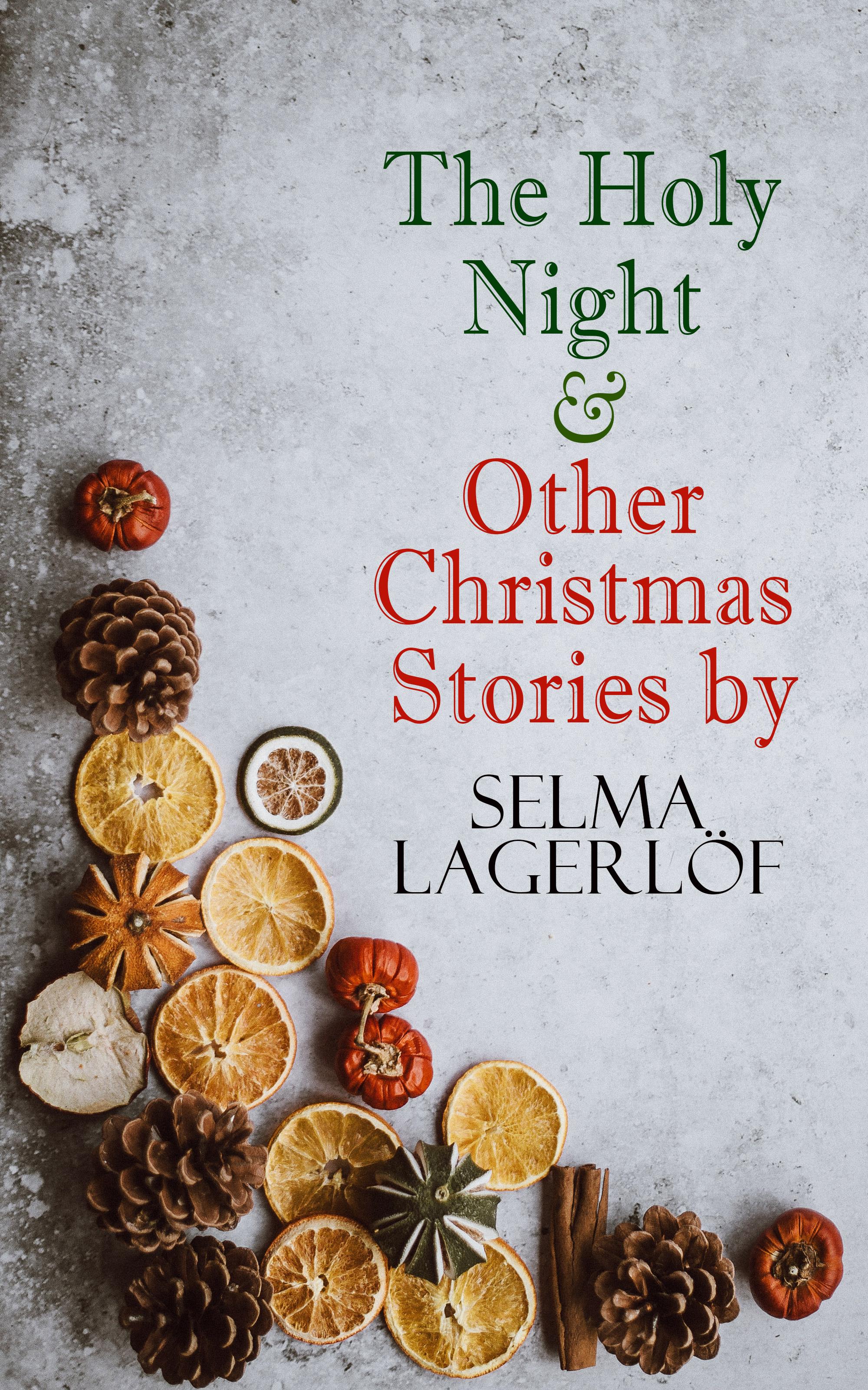 цена Selma Lagerlof The Holy Night & Other Christmas Stories by Selma Lagerlöf онлайн в 2017 году