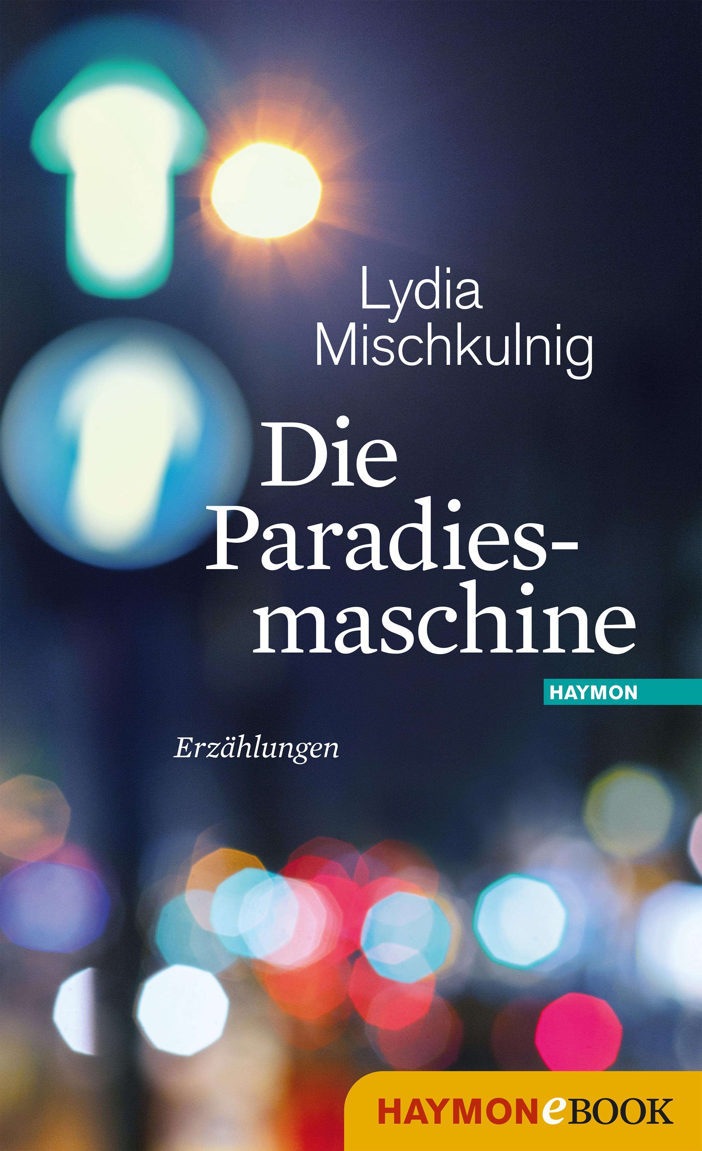 цена на Lydia Mischkulnig Die Paradiesmaschine