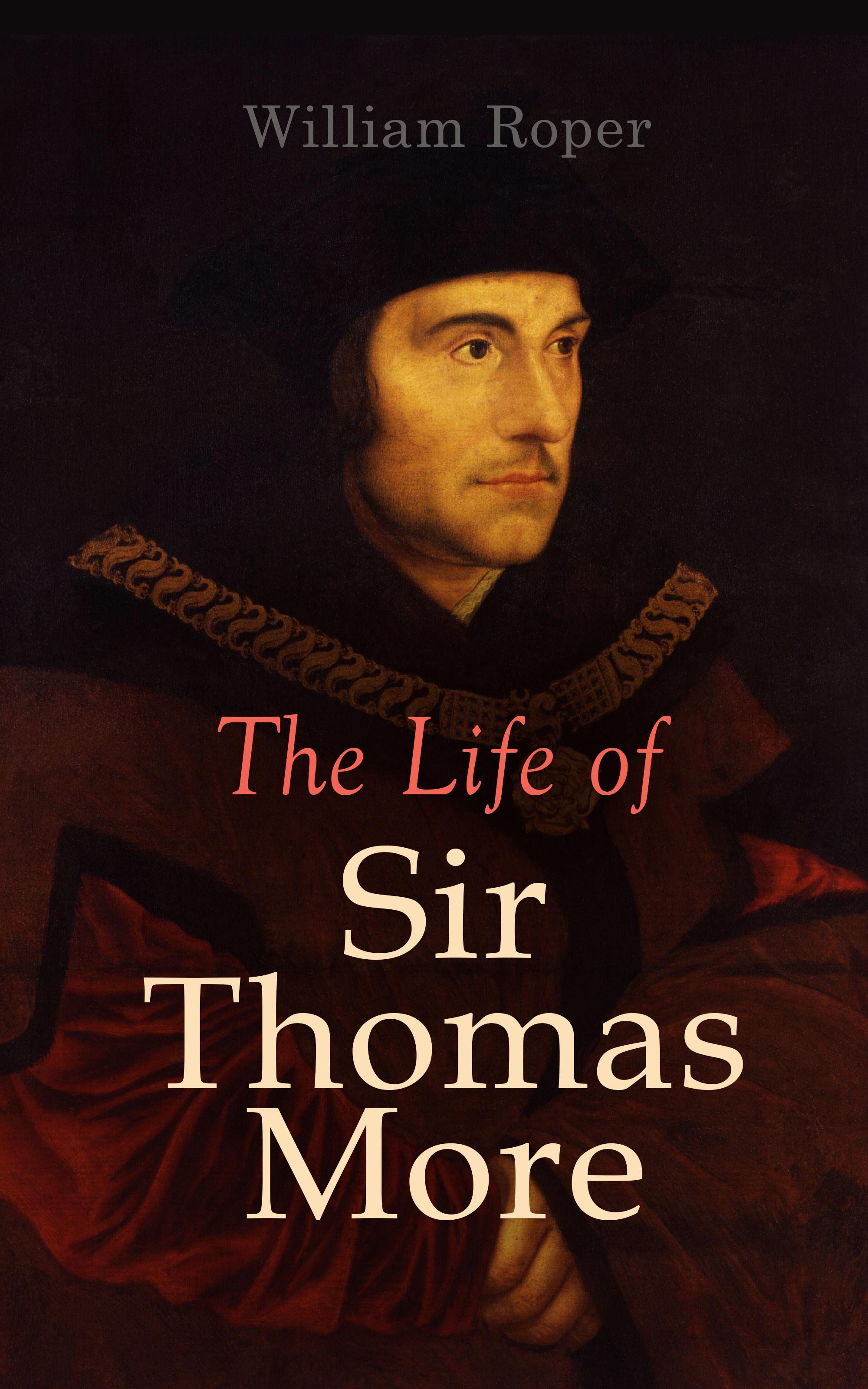 William Roper L. The Life of Sir Thomas More william leete stone the life and times of sir william johnson bart