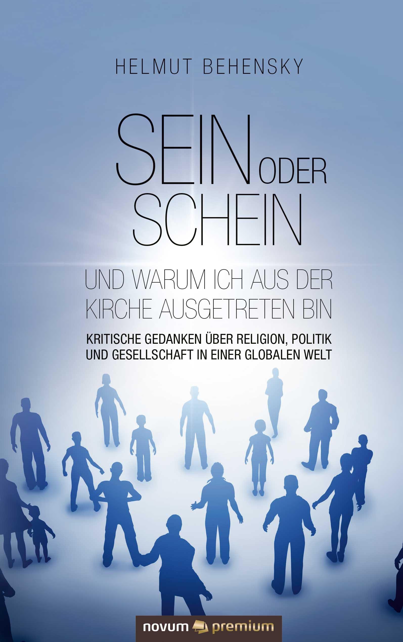 Helmut Behensky Sein oder Schein und warum ich aus der Kirche ausgetreten bin
