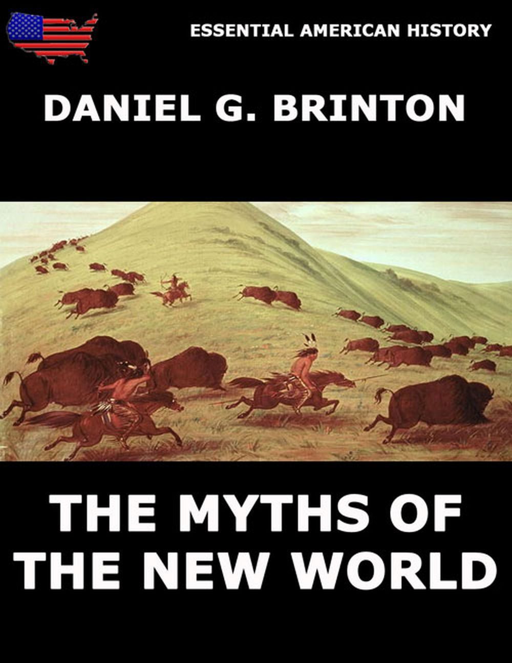 Daniel G. Brinton The Myths Of The New World