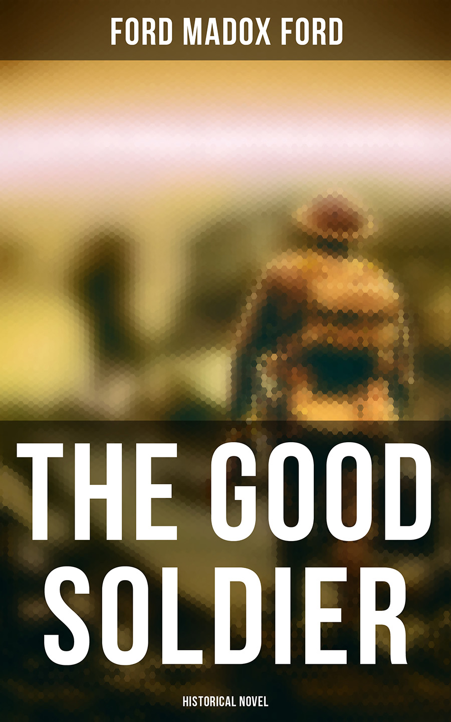 Ford Madox Ford The Good Soldier (Historical Novel) ford madox ford koniec defilady
