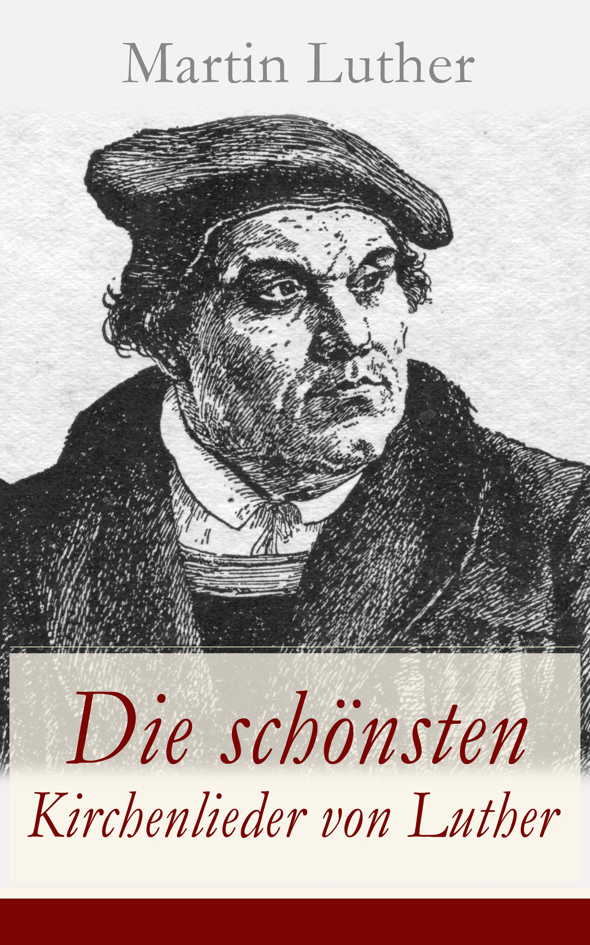 Martin Luther Die schönsten Kirchenlieder von Luther martin luther concerning christian liberty with letter of martin luther to pope leo x