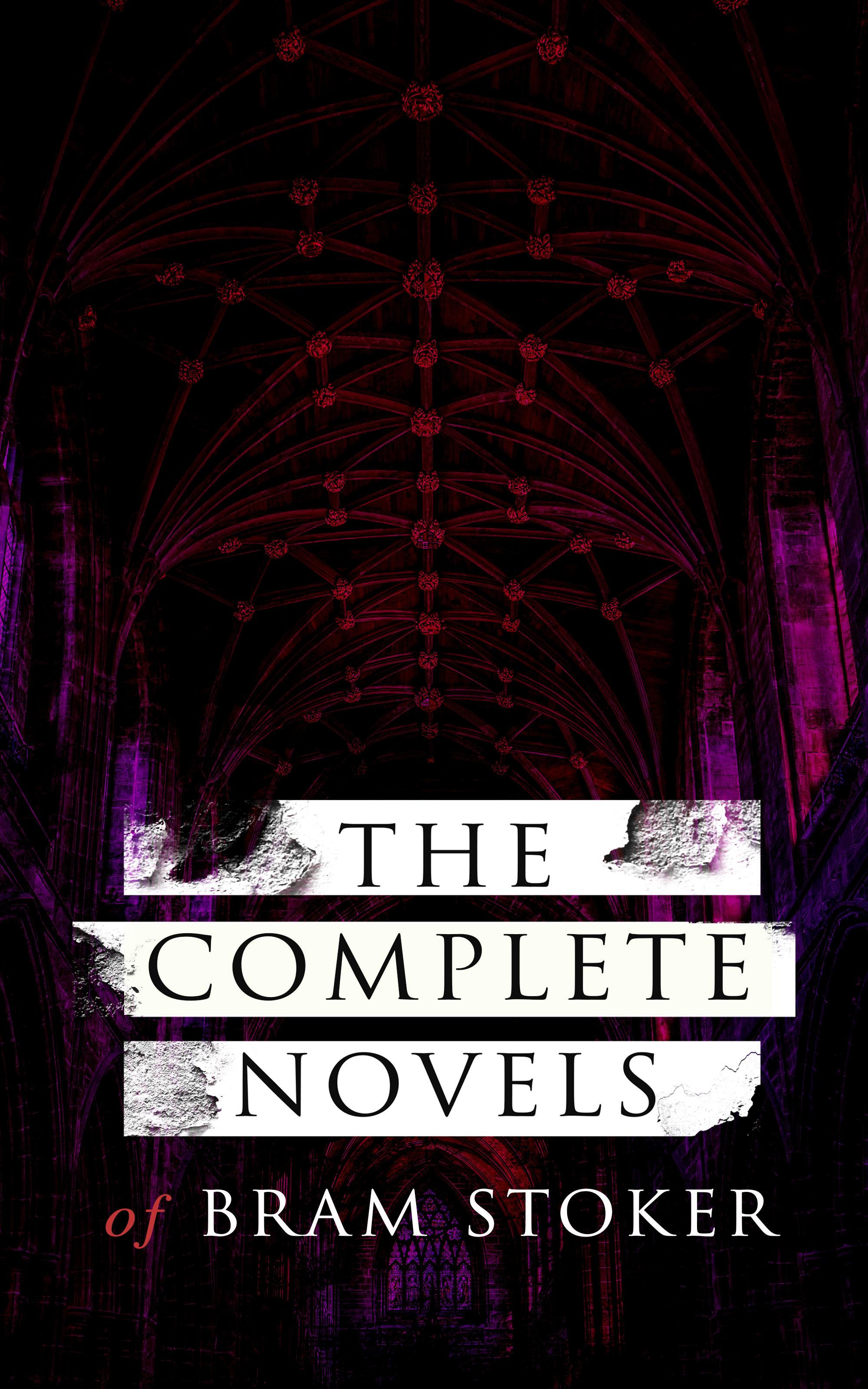 Брэм Стокер The Complete Novels of Bram Stoker stoker bram drakula isbn 978 5 521 00197 2