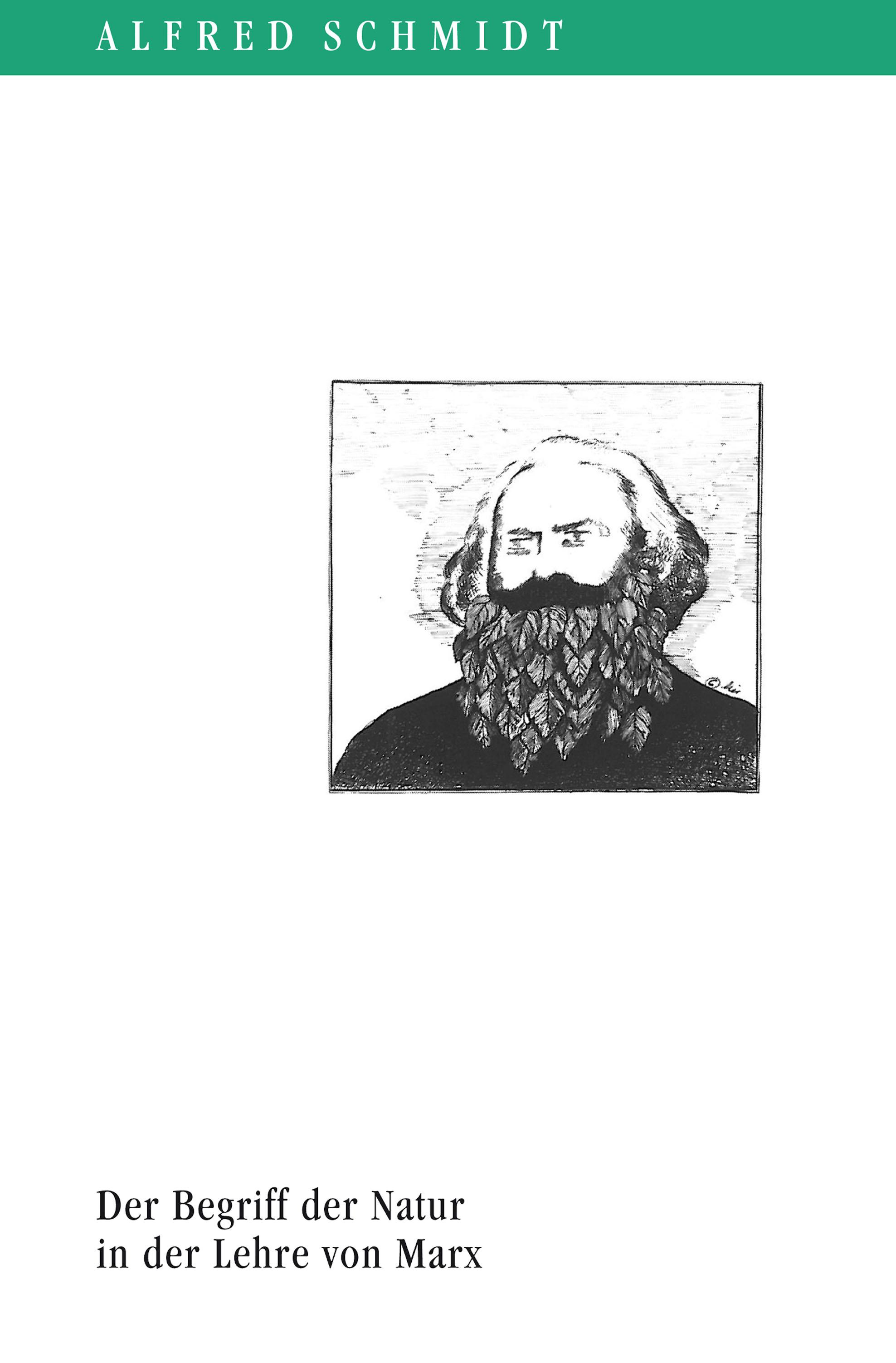 Alfred Schmidt Der Begriff der Natur in der Lehre von Marx