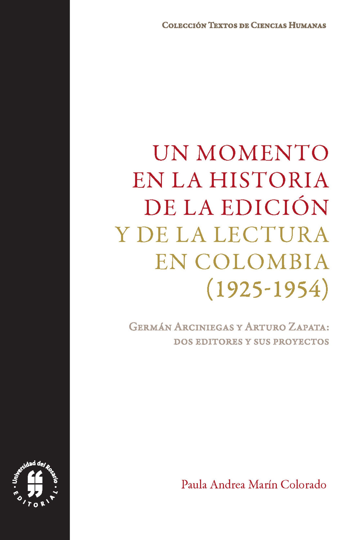 Paula Andrea Marín Colorado Un momento en la historia de la edición y de la lectura en Colombia (1925-1954)