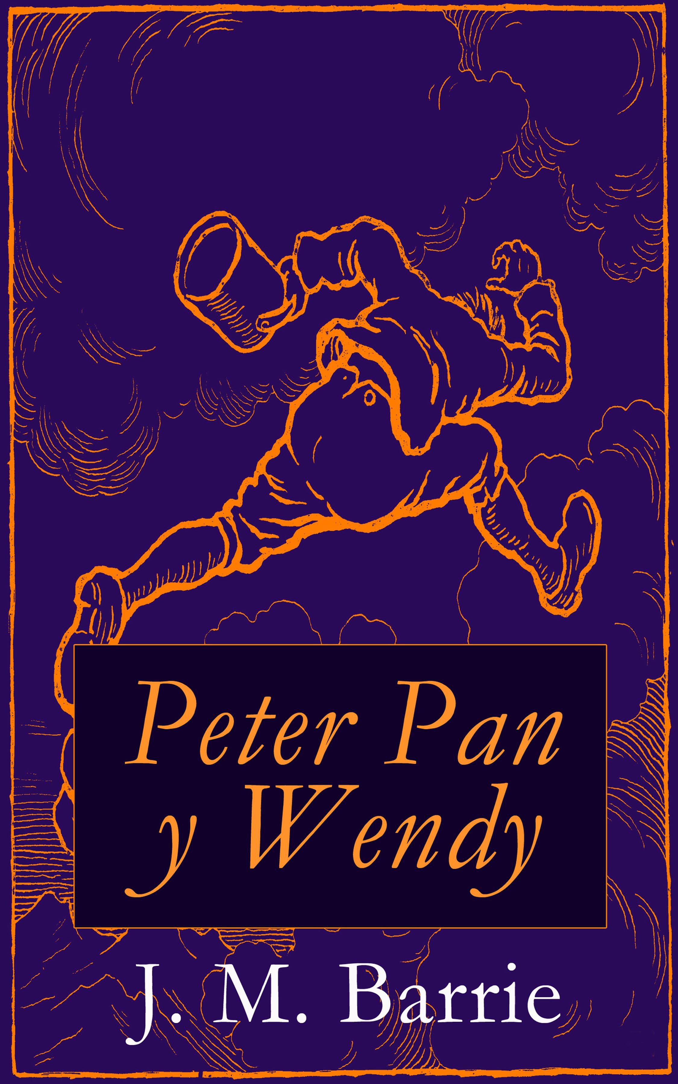 Barrie,J. M. Peter Pan y Wendy
