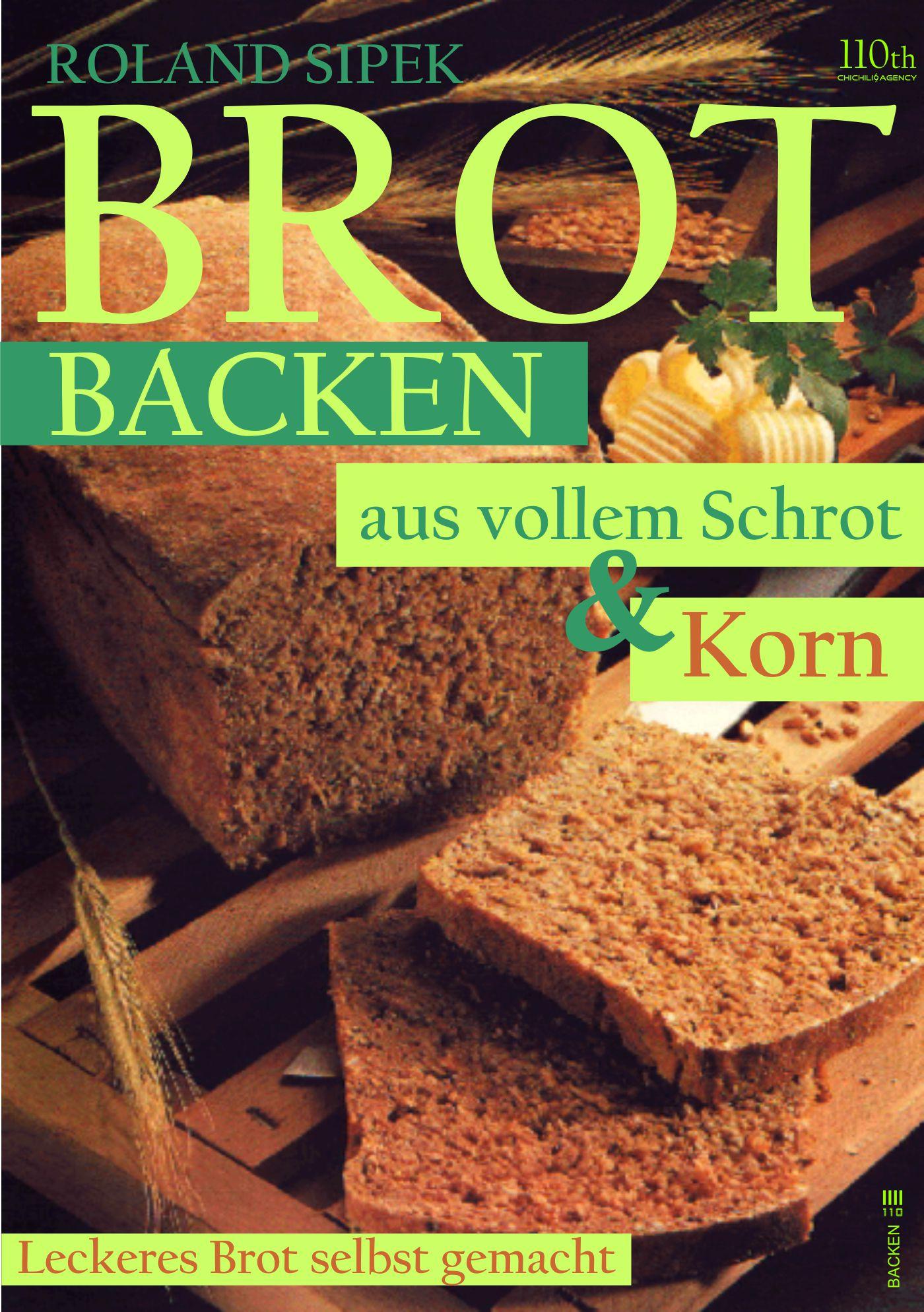 цена Roland Sipek Brotbacken aus vollem Schrot und Korn онлайн в 2017 году