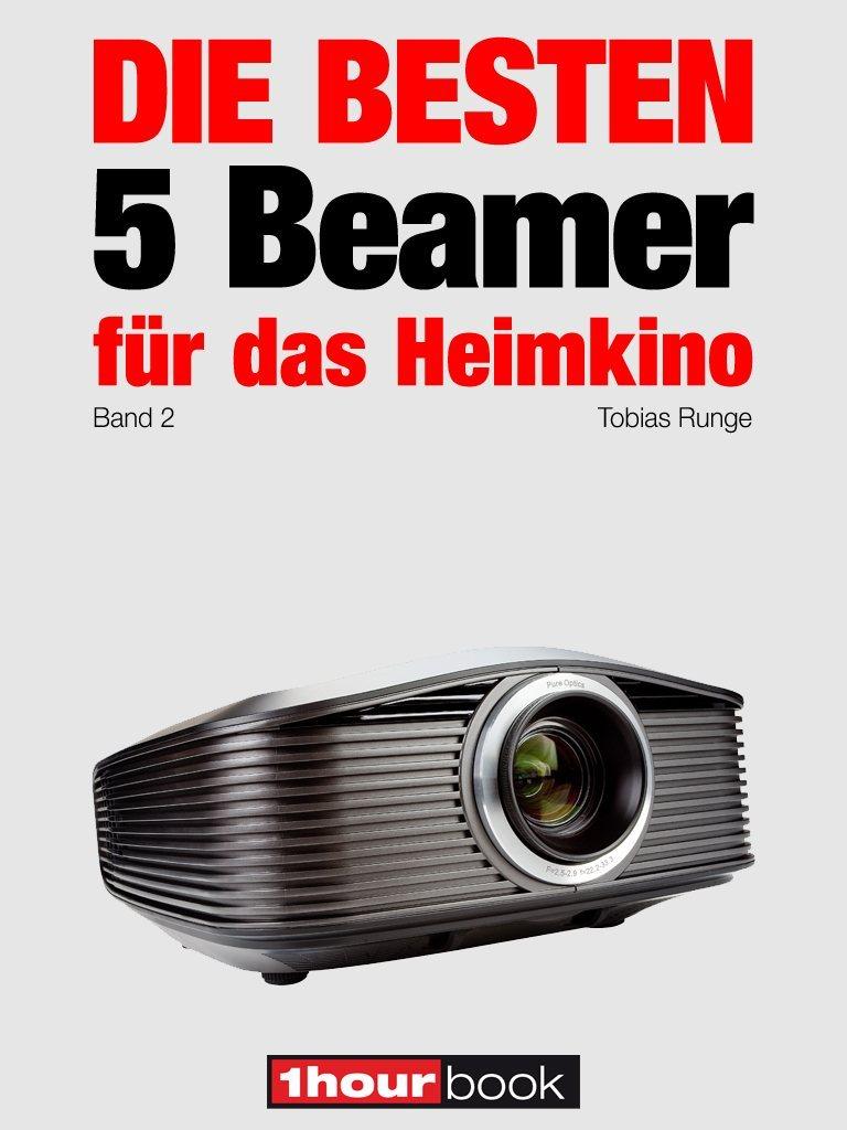 цена Tobias Runge Die besten 5 Beamer für das Heimkino (Band 2) онлайн в 2017 году
