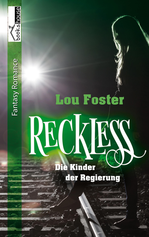 Lou Foster Reckless - Die Kinder der Regierung 2 цена 2017
