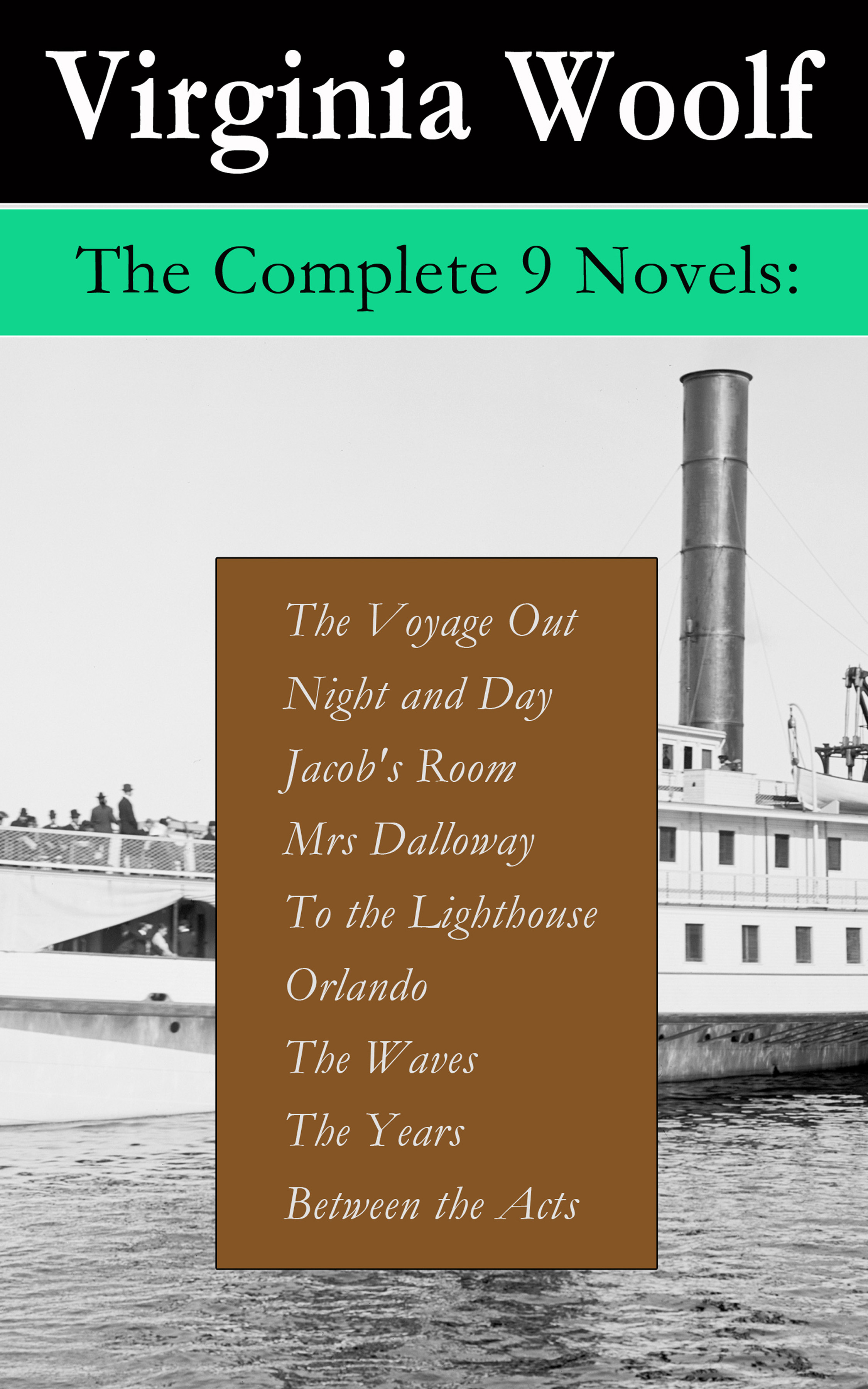 the complete 9 novels the voyage out night and day jacobs room mrs dalloway to the lighthouse orlando the waves the years between the acts