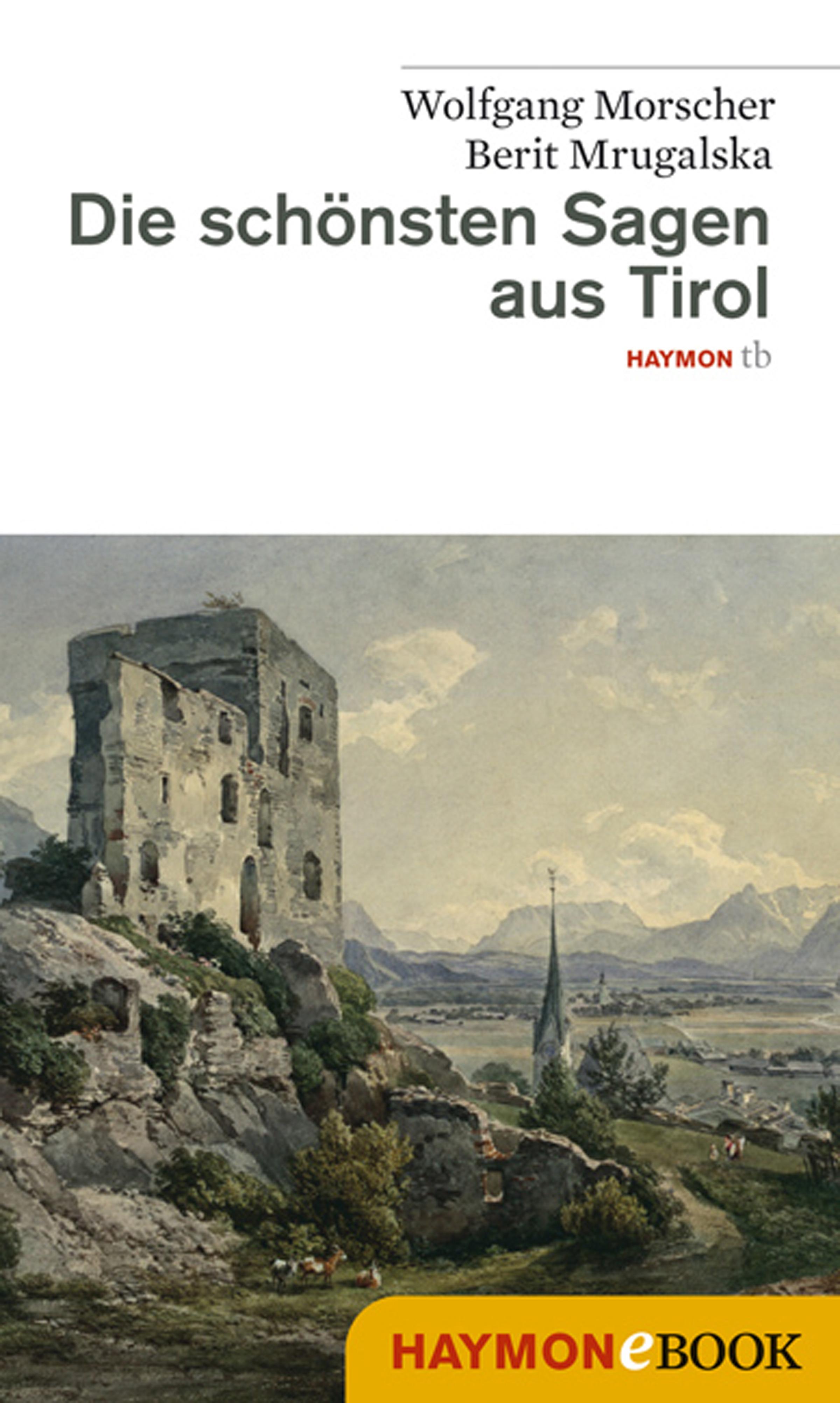 Wolfgang Morscher Die schönsten Sagen aus Tirol ignaz vincenz zingerle sagen aus tirol german edition