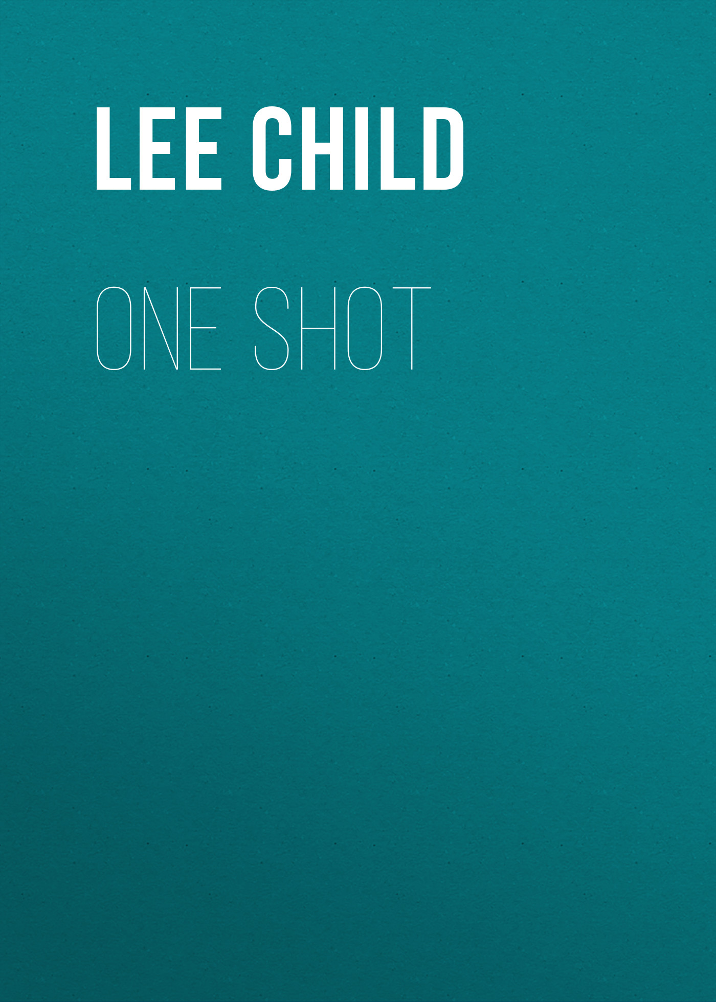 Lee Child One Shot lee as i walked out one midsummer morning