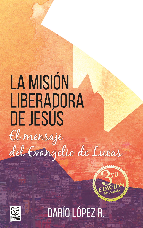 Darío López R. La misión liberadora de Jesús michael krüger el dios detrás de la ventana