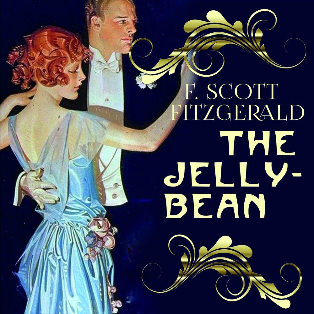 Фрэнсис Скотт Фицджеральд The Jelly-Bean