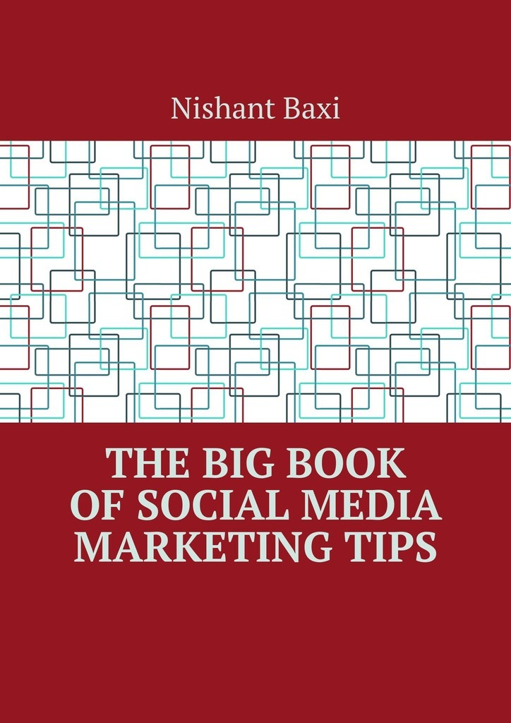 Nishant Baxi The Big Book of Social Media Marketing Tips baxi nishant sitemaps