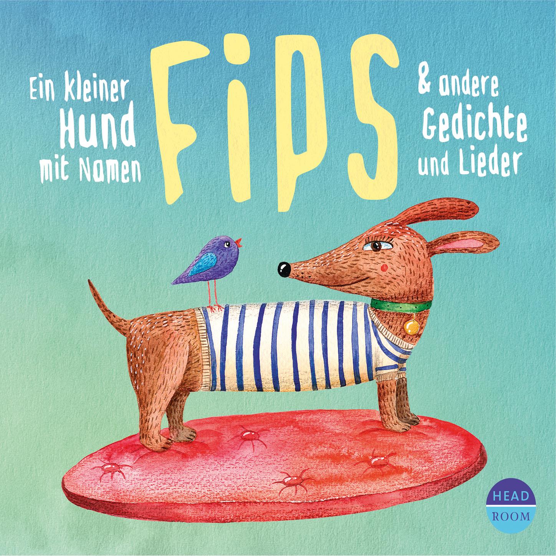 Diverse Autoren Ein kleiner Hund mit Namen Fips & andere Gedichte und Lieder (Hörbuch mit Musik) брюки mit mat mamá mit mat mamá mi073ewbhbs8