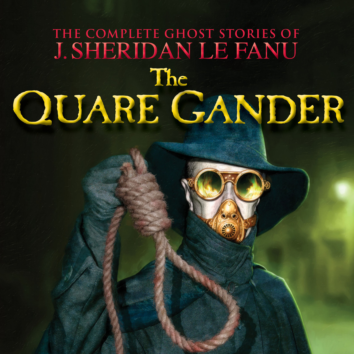 J. Sheridan Le Fanu The Quare Gander - The Complete Ghost Stories of J. Sheridan Le Fanu, Vol. 6 of 30 (Unabridged) le fanu joseph sheridan the tenants of malory volume 1