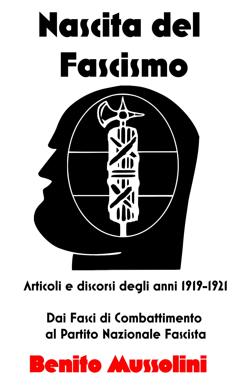 Benito Mussolini Nascita del Fascismo antonio simone sografi il trionfo di clelia nuovo dramma classic reprint
