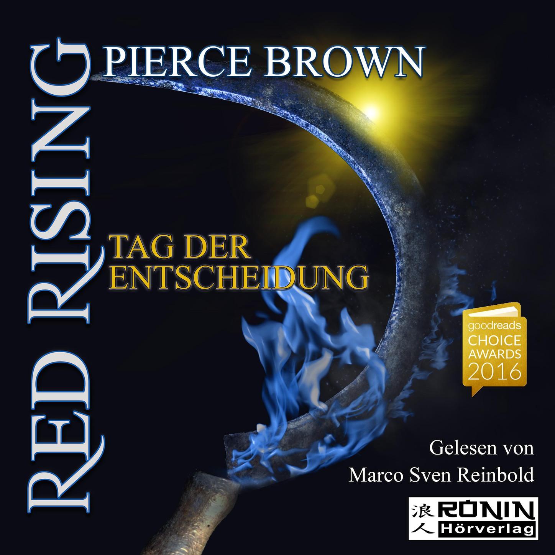 Pierce Brown Tag der Entscheidung - Red Rising 3 (Ungekürzt) brown pierce golden son