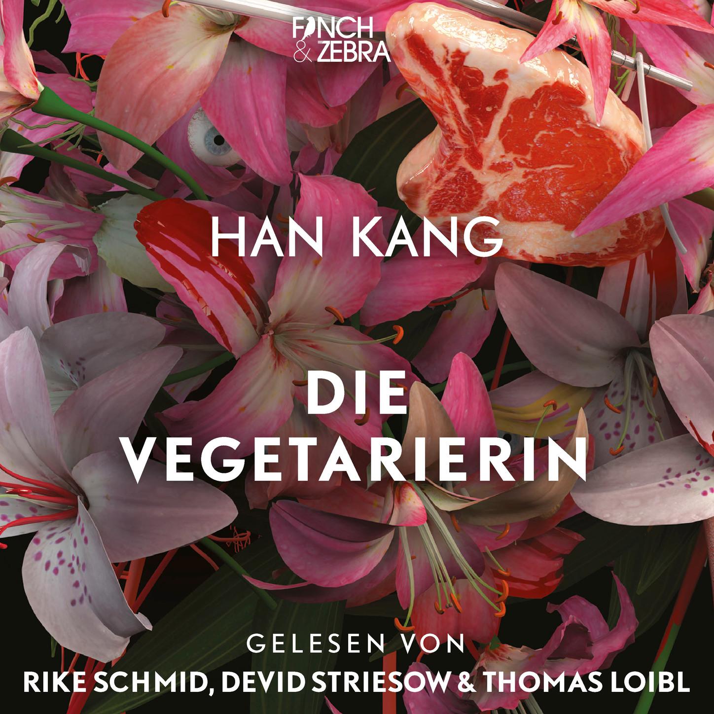 Han Kang Die Vegetarierin (Ungekürzte Lesung) kang yan